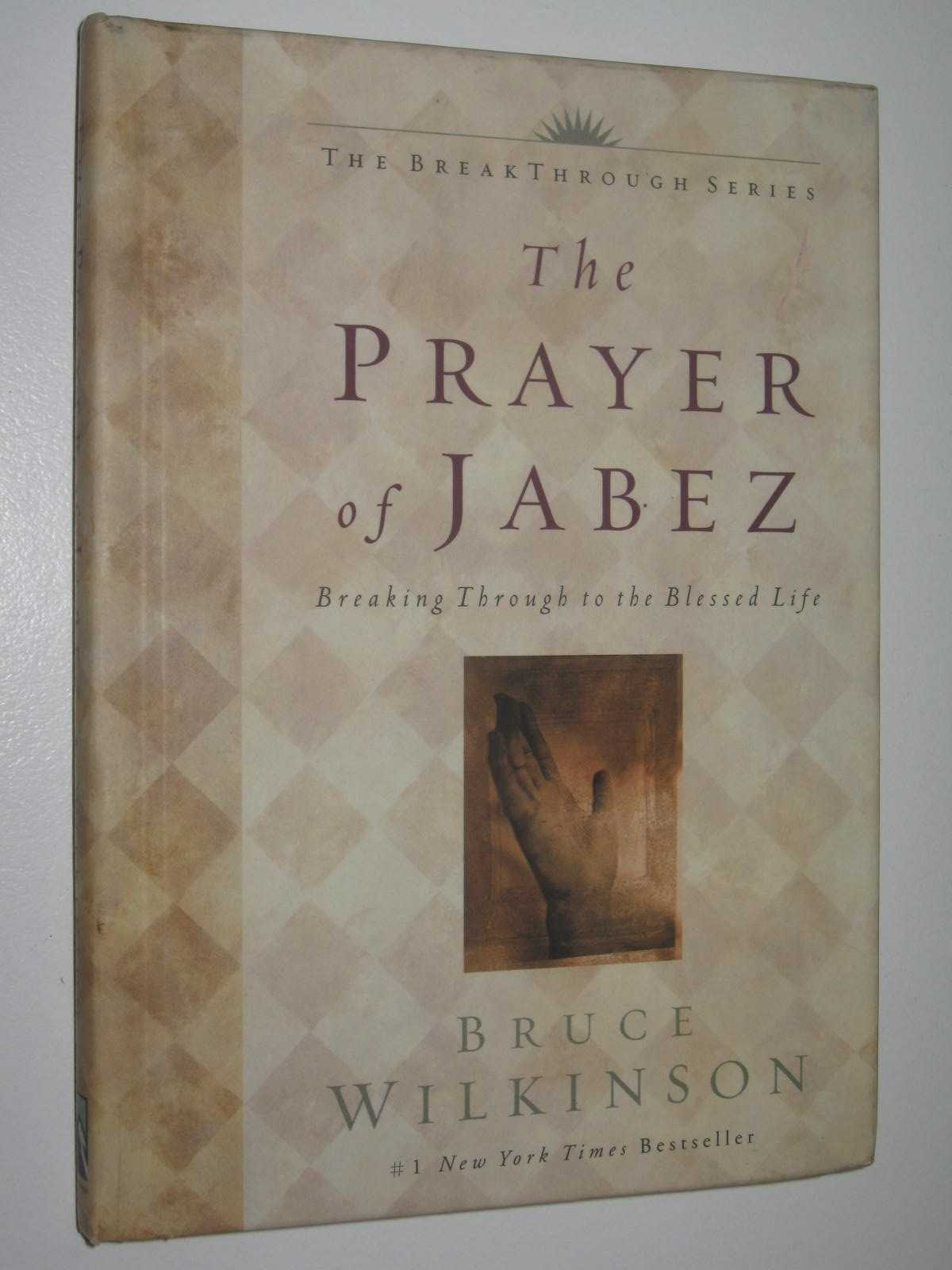 Image for The Prayer of Jabez : Breaking Through To The Blessed Life