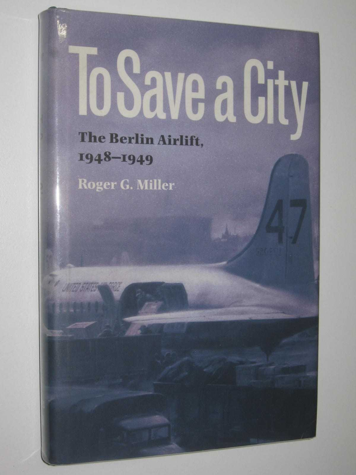 Image for To Save a City : The Berlin Airlift 1948-1949