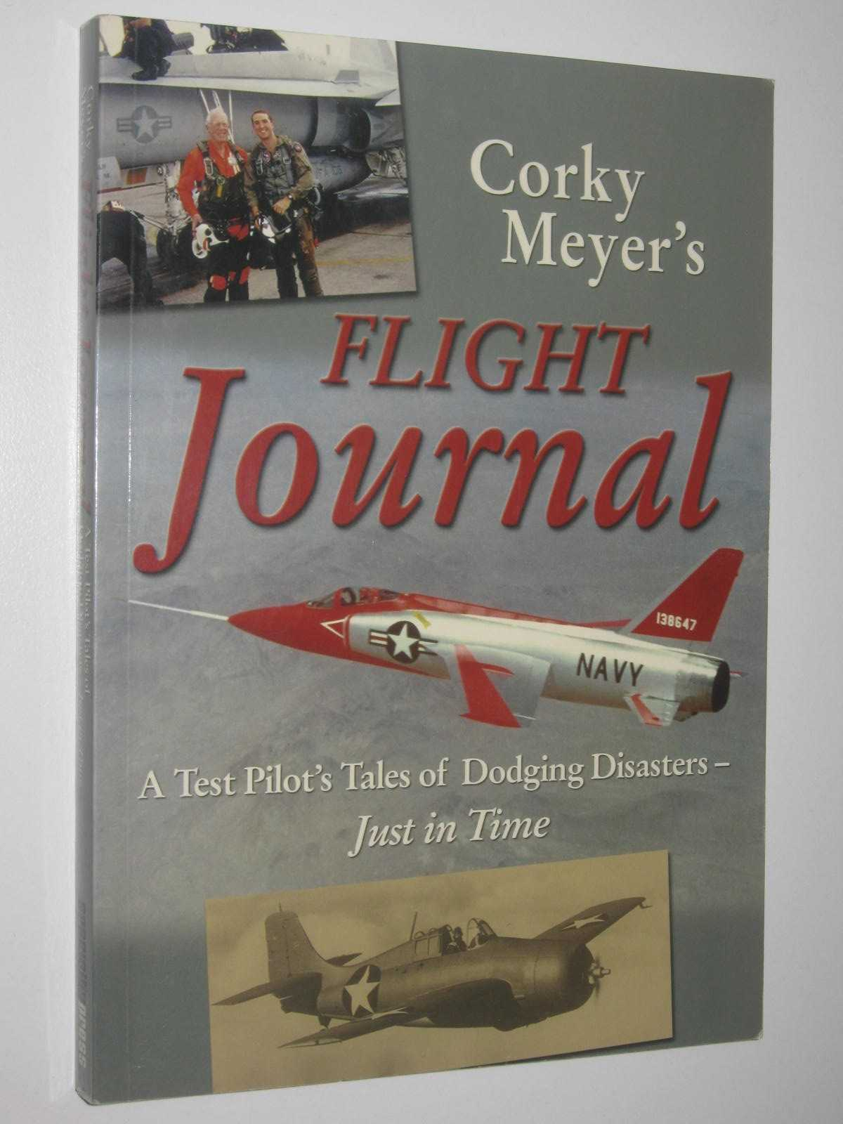Image for Corky Meyer's Flight Journal : A Test Pilot's Tales of Dodging Disasters - Just in Time