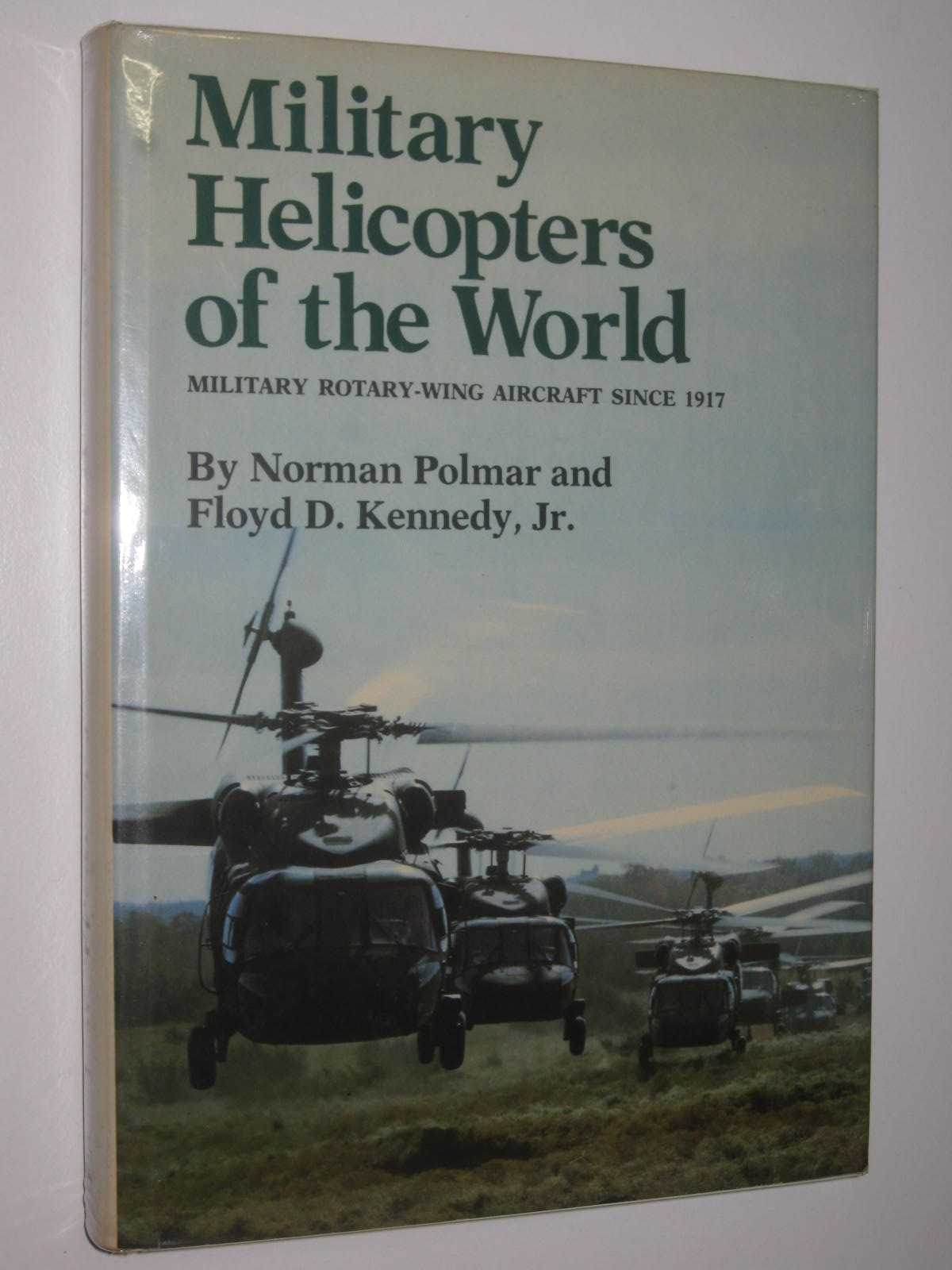 Image for Military Helipcoptors of the World : Military Rotary-Wing Aircraft Since 1917