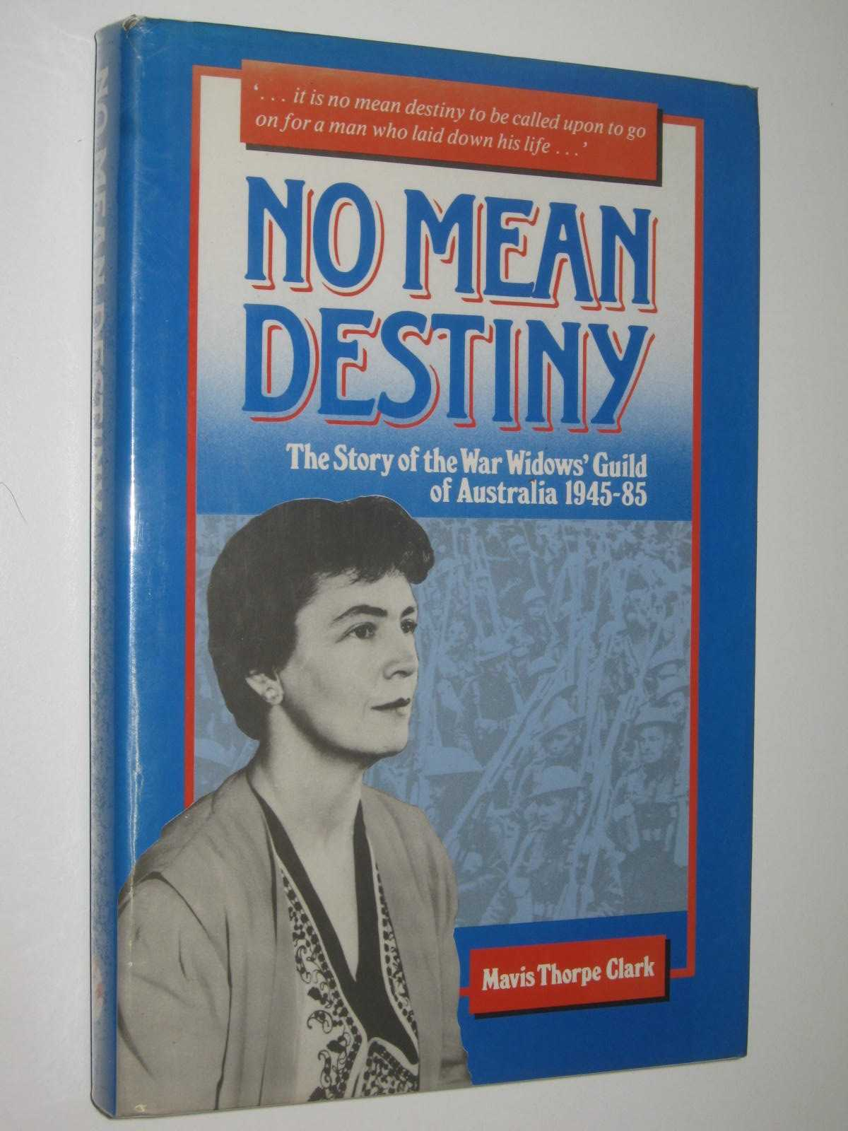 Image for No Mean Destiny : The Story of the War Widows' Guild of Australia 1945-85