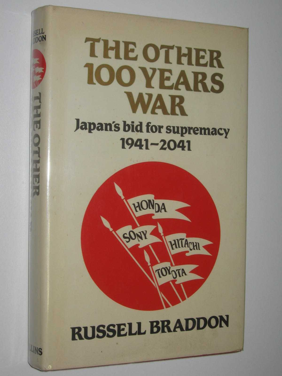Image for The Other 100 Years War : Japan's Big For Supremacy 1941-2041