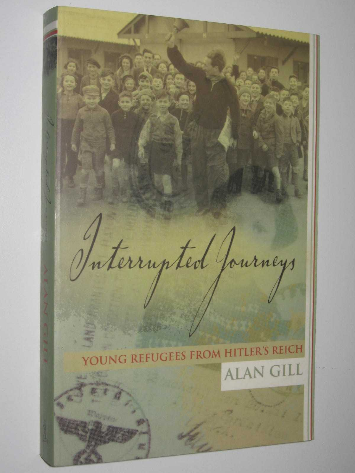 Image for Interrupted Journeys : Young Refugees from Hitler's Reich