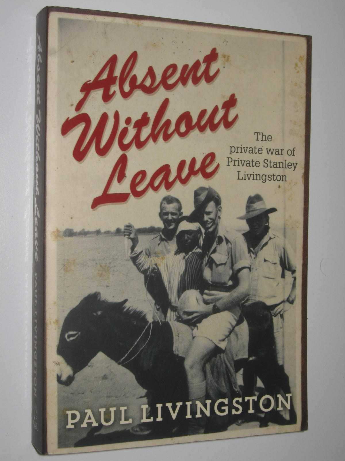Image for Absent Without Leave : The Private War of Private Stanley Livingston