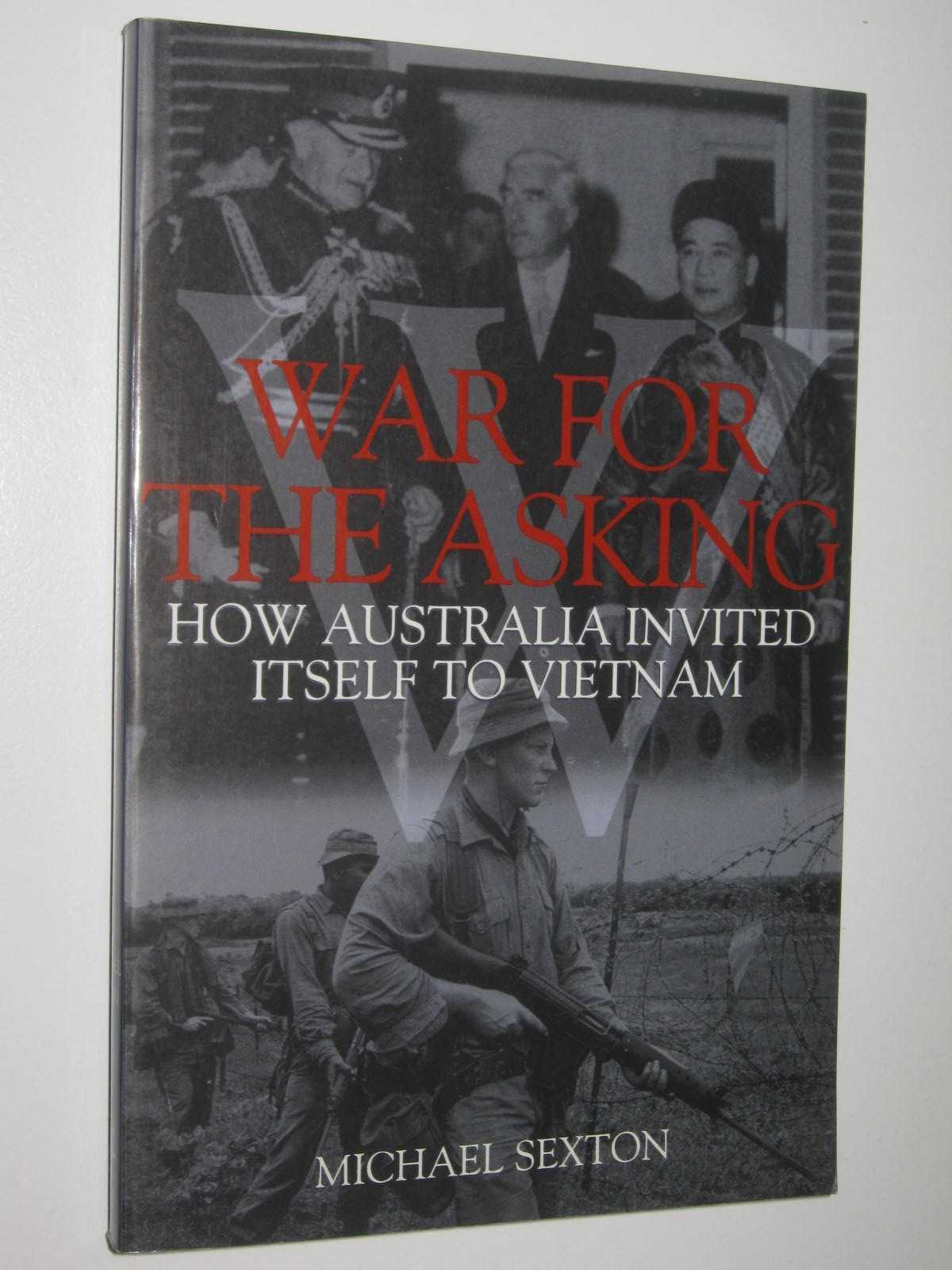 Image for War for the Asking : How Australia Invited Itself to Vietnam