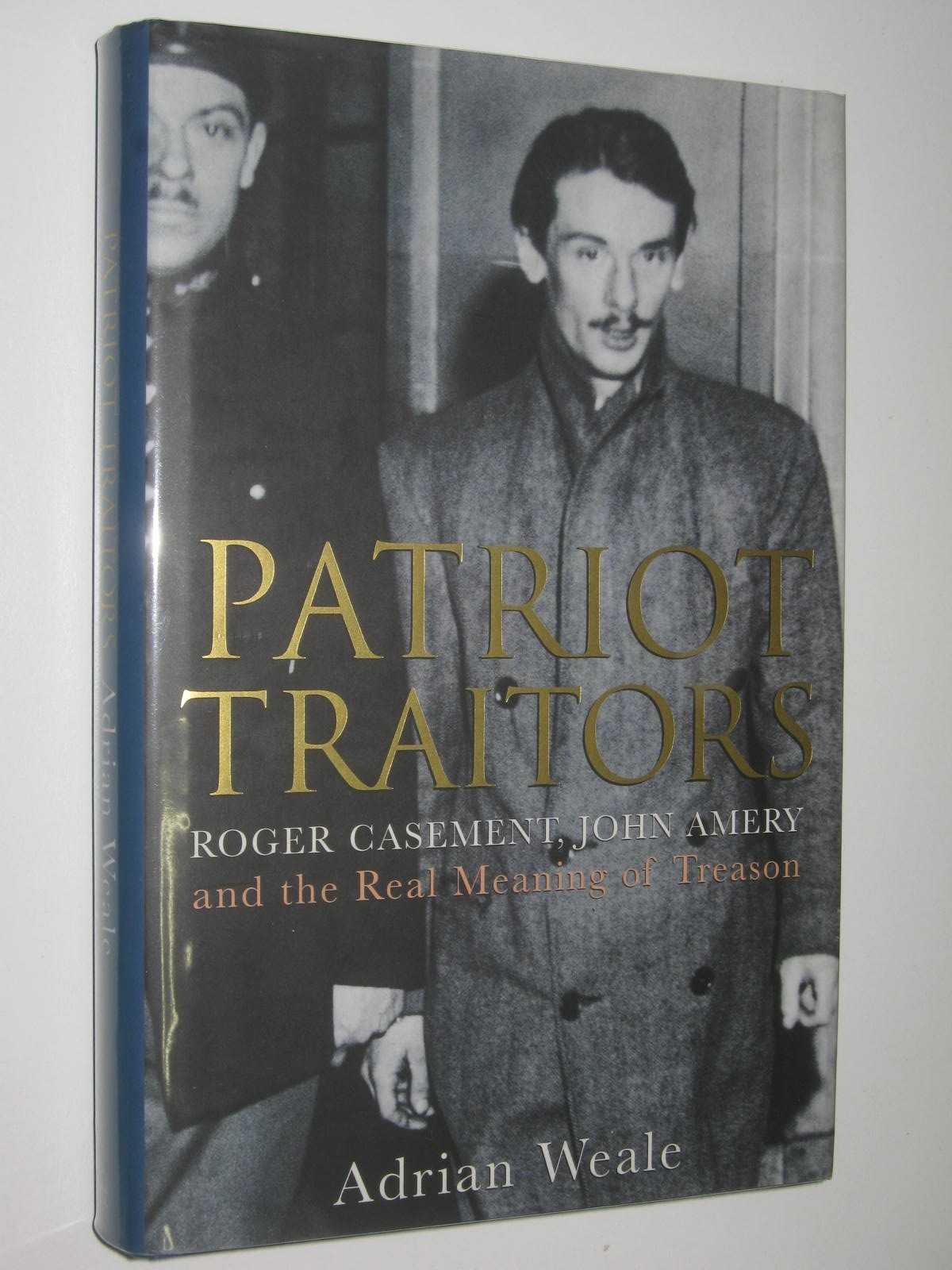 Image for Patriot Traitors : Roger Casement, John Amery and the Real Meaning of Treason