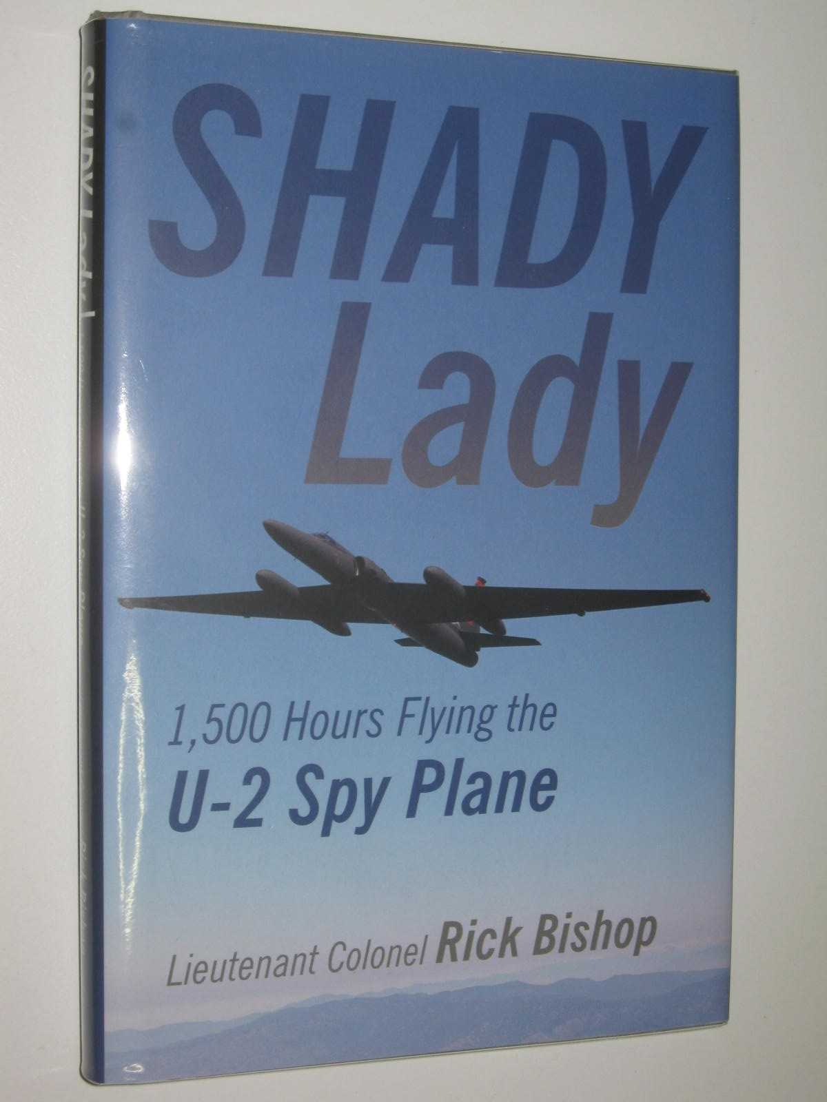 Image for Shady Lady : 1500 Hours Flying the U-2 Spy Plane