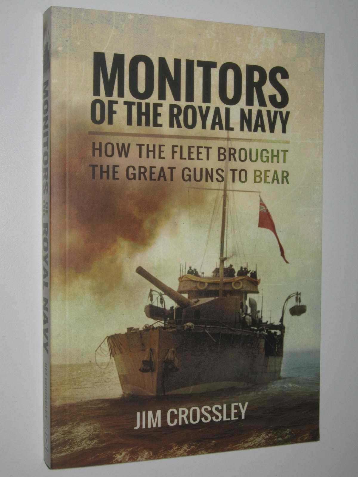 Image for Monitors of the Royal Navy : How the Fleet Brought the Great Guns to Bear