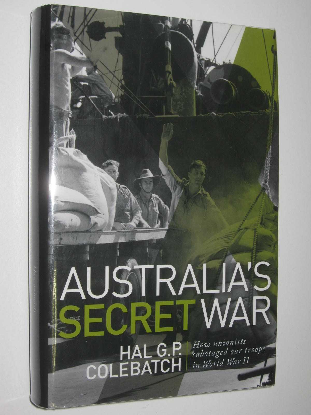 Image for Australia's Secret War : How Unionists Sabotaged Our Troops in World War II