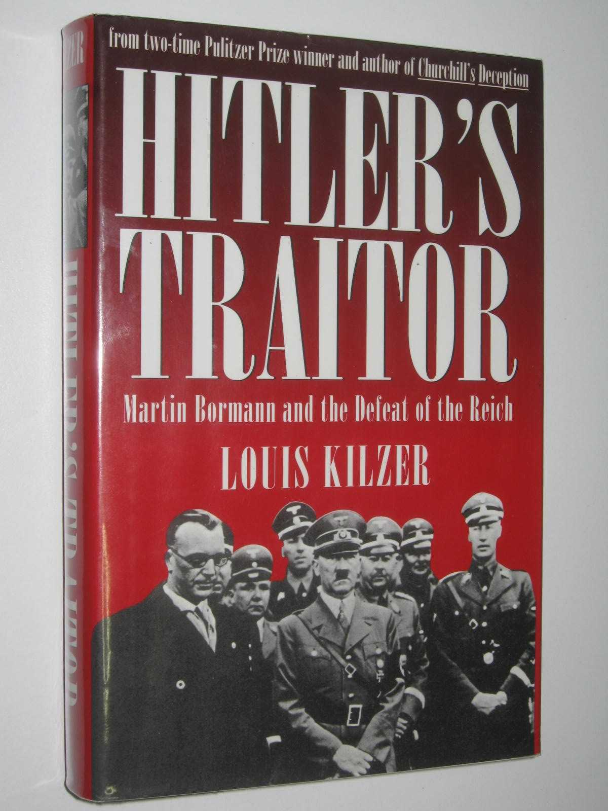Image for Hitler's Traitor : MArtin Bormann and the Defeat of the Reich