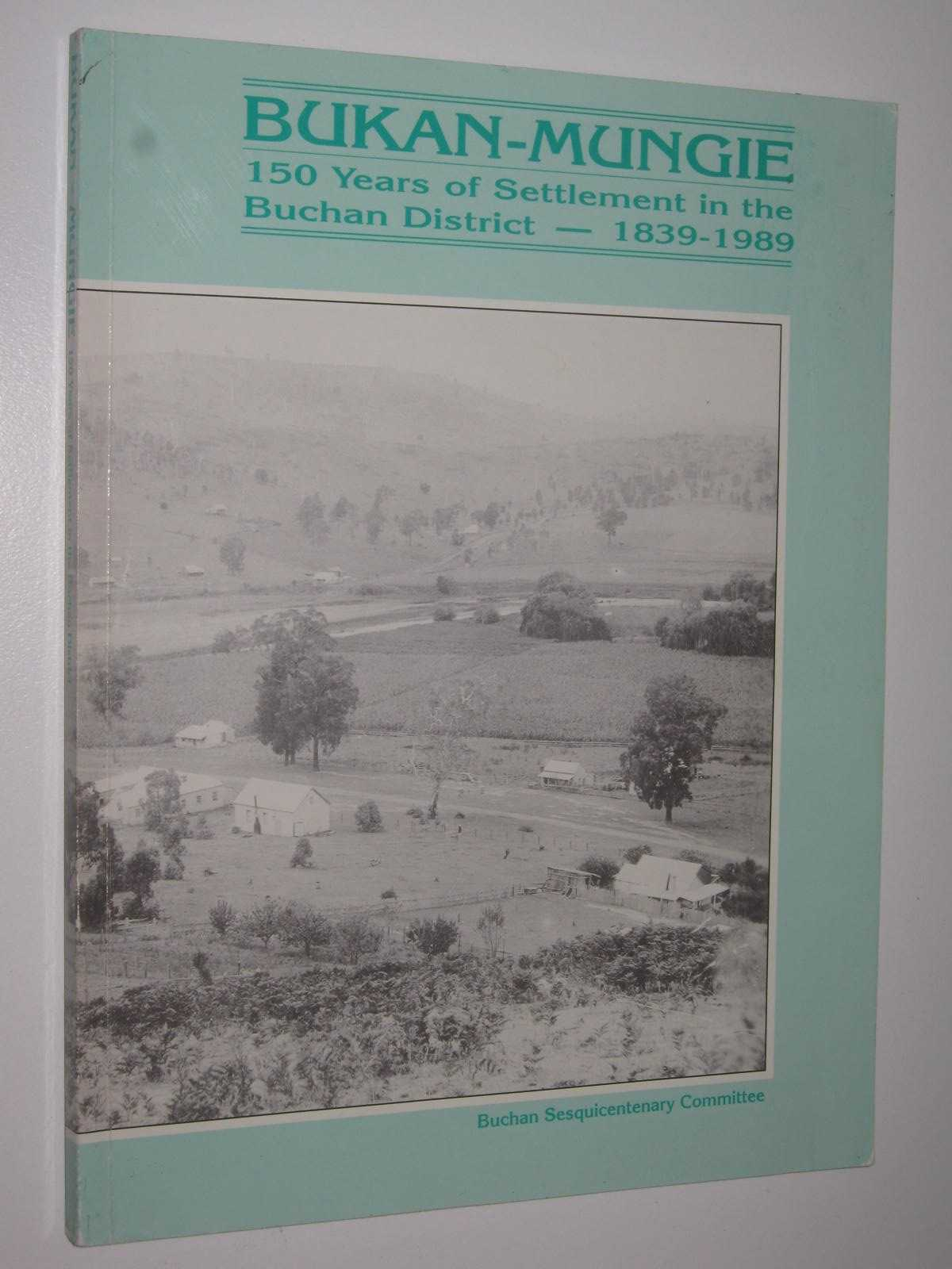 Image for Bukan-Mungie : 150 Years of Settlement in the Buchan District 1839-1989