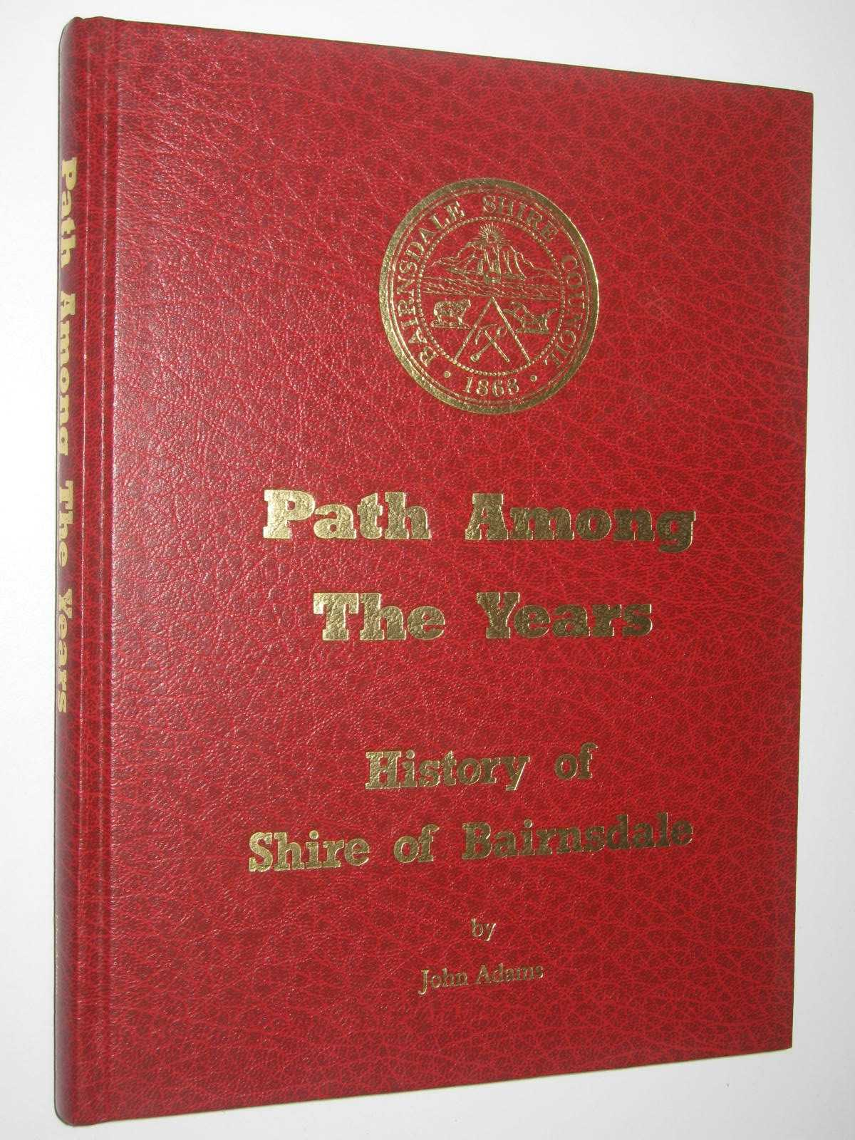 Image for Path Among the Years : History of tShire of Bairnsdale