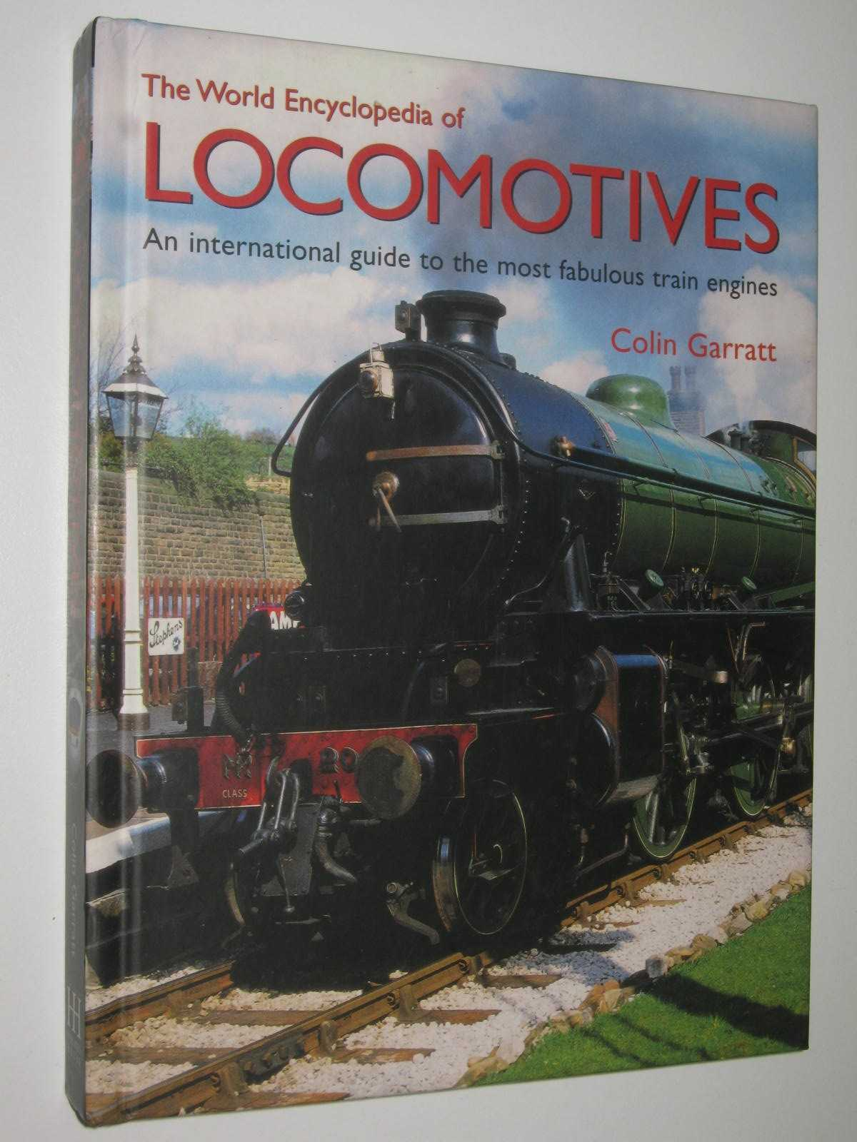 Image for The World Encyclopedia of Locomotives : An International Guide to the Most Fabulous Train Engines