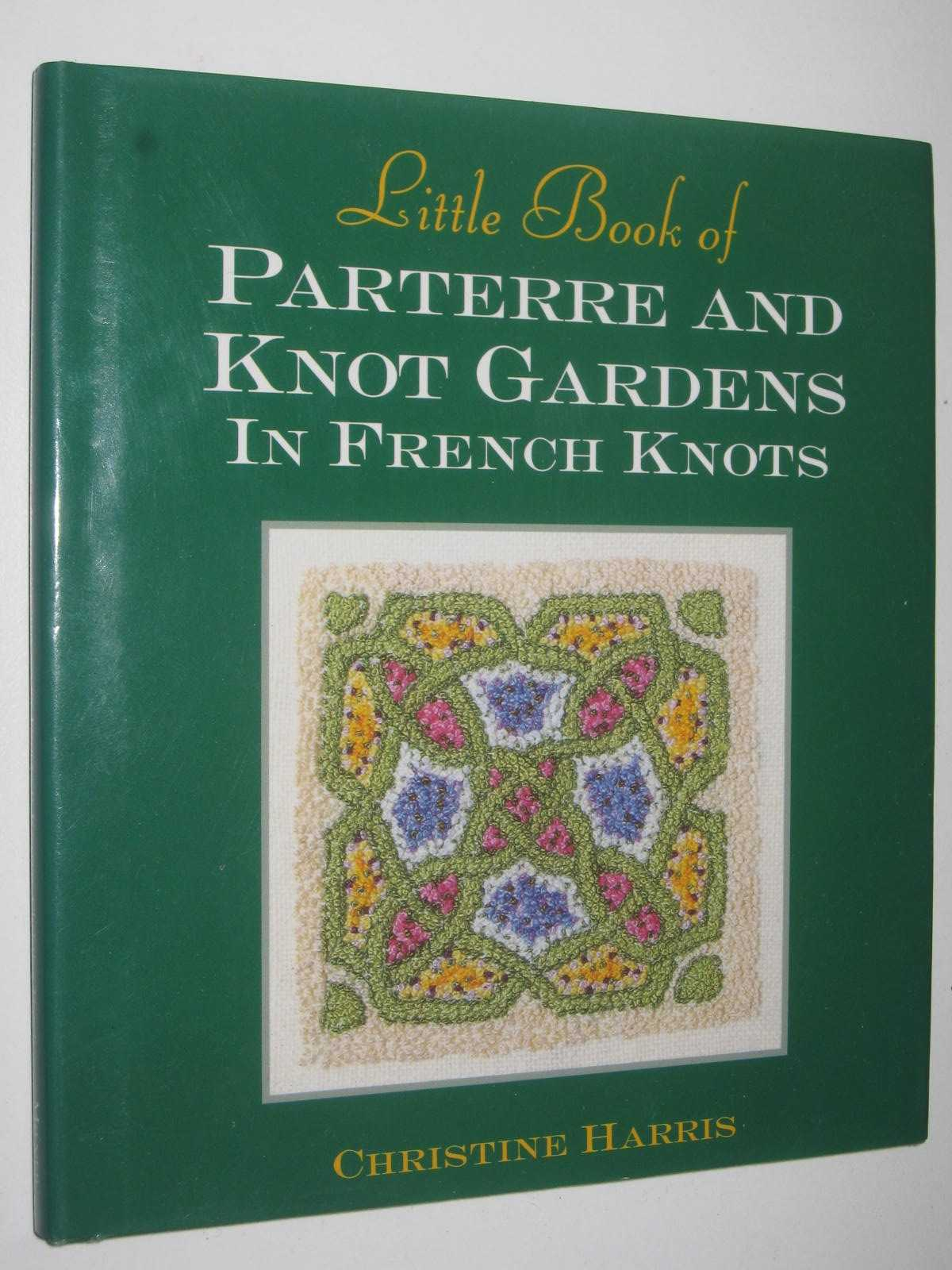 Image for Little Book of Parterre and Knot Gardens in French Knots