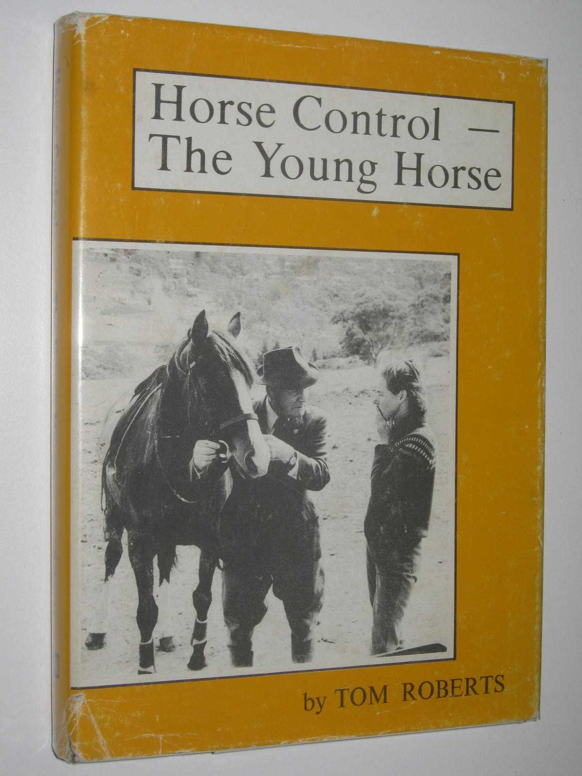 Image for Horse Control: The Young Horse : The Handling, Breaking-in and Early Schooling of Your Own Young Horse