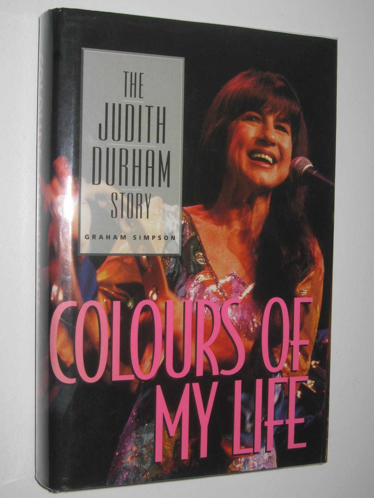 Image for Colours of My Life : The Judith Durham Story