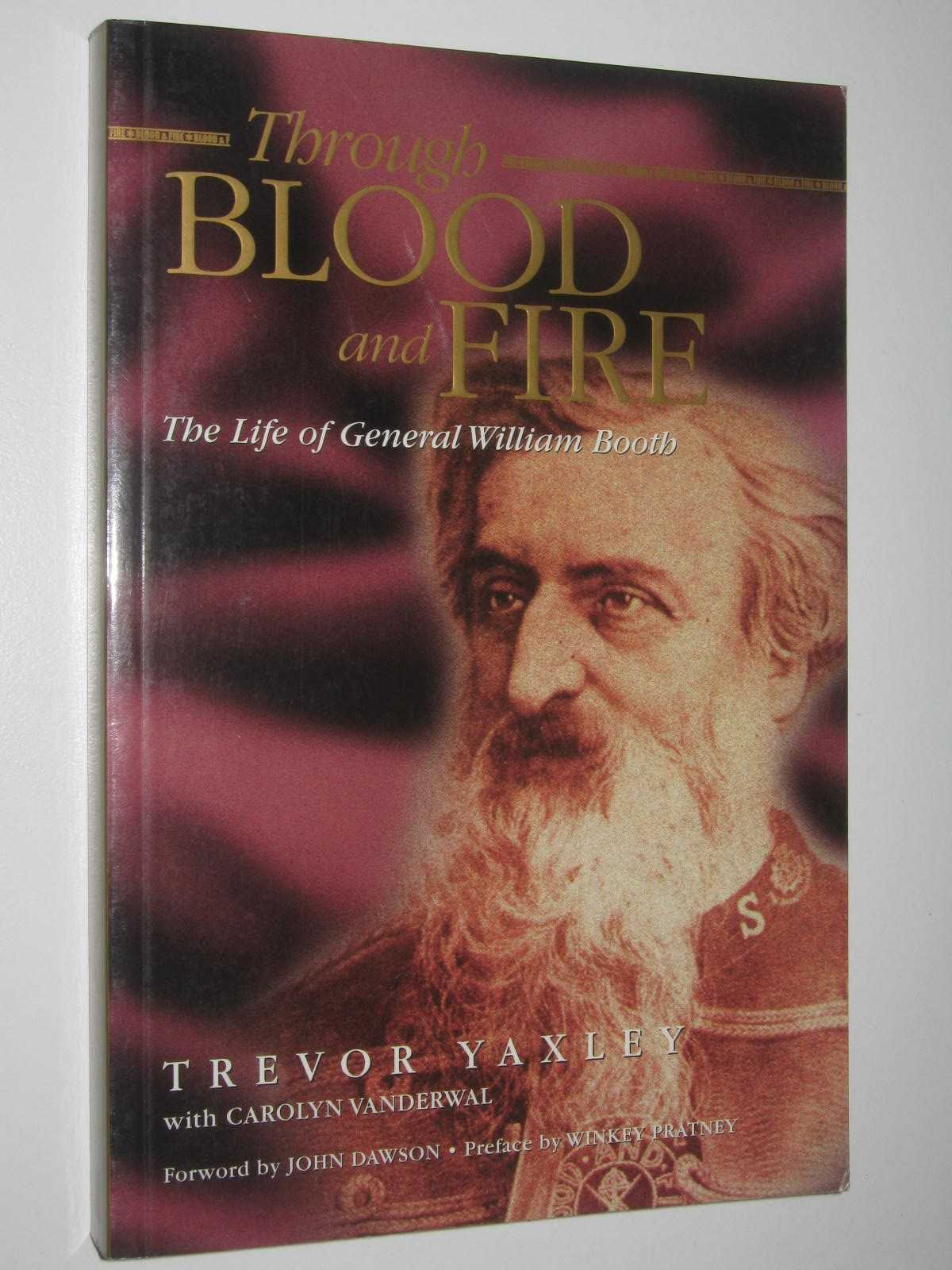 Image for Through Blood and Fire : The Life of General William Booth