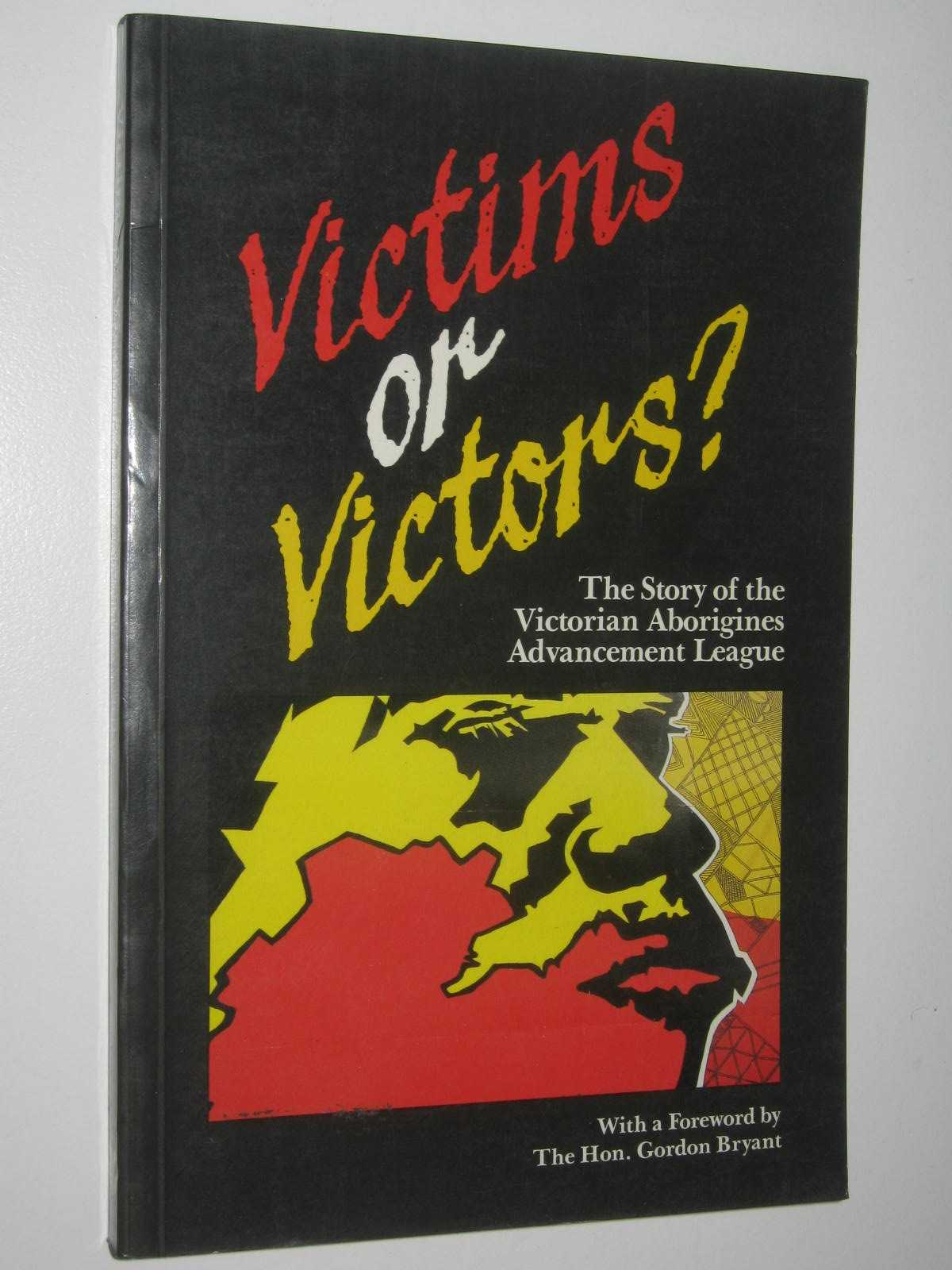 Image for Victims or Victors? : The Story of the Victorian Aborigines Advancement League