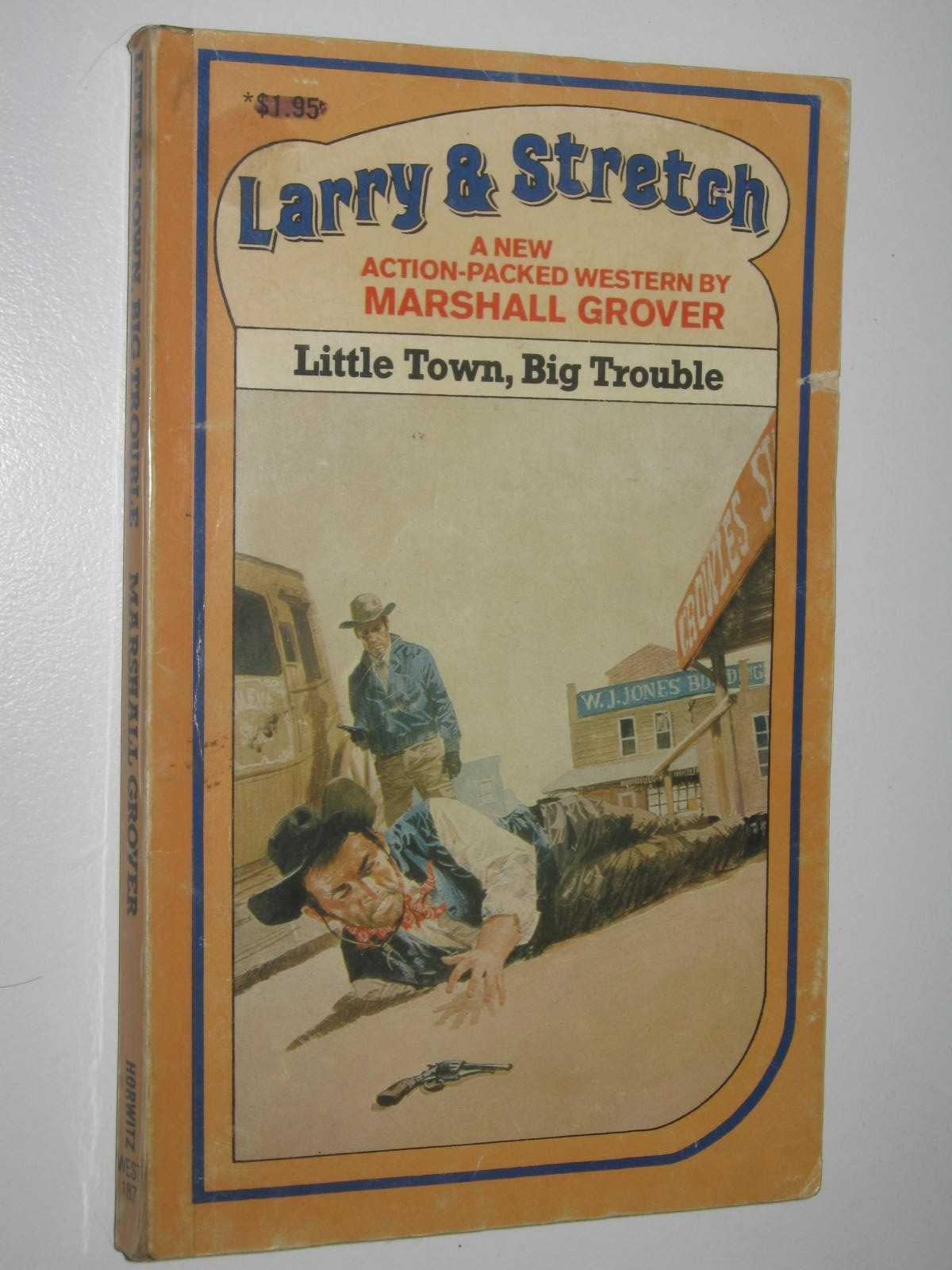 Image for Little Town, Big Trouble - Larry and Stretch Series #187