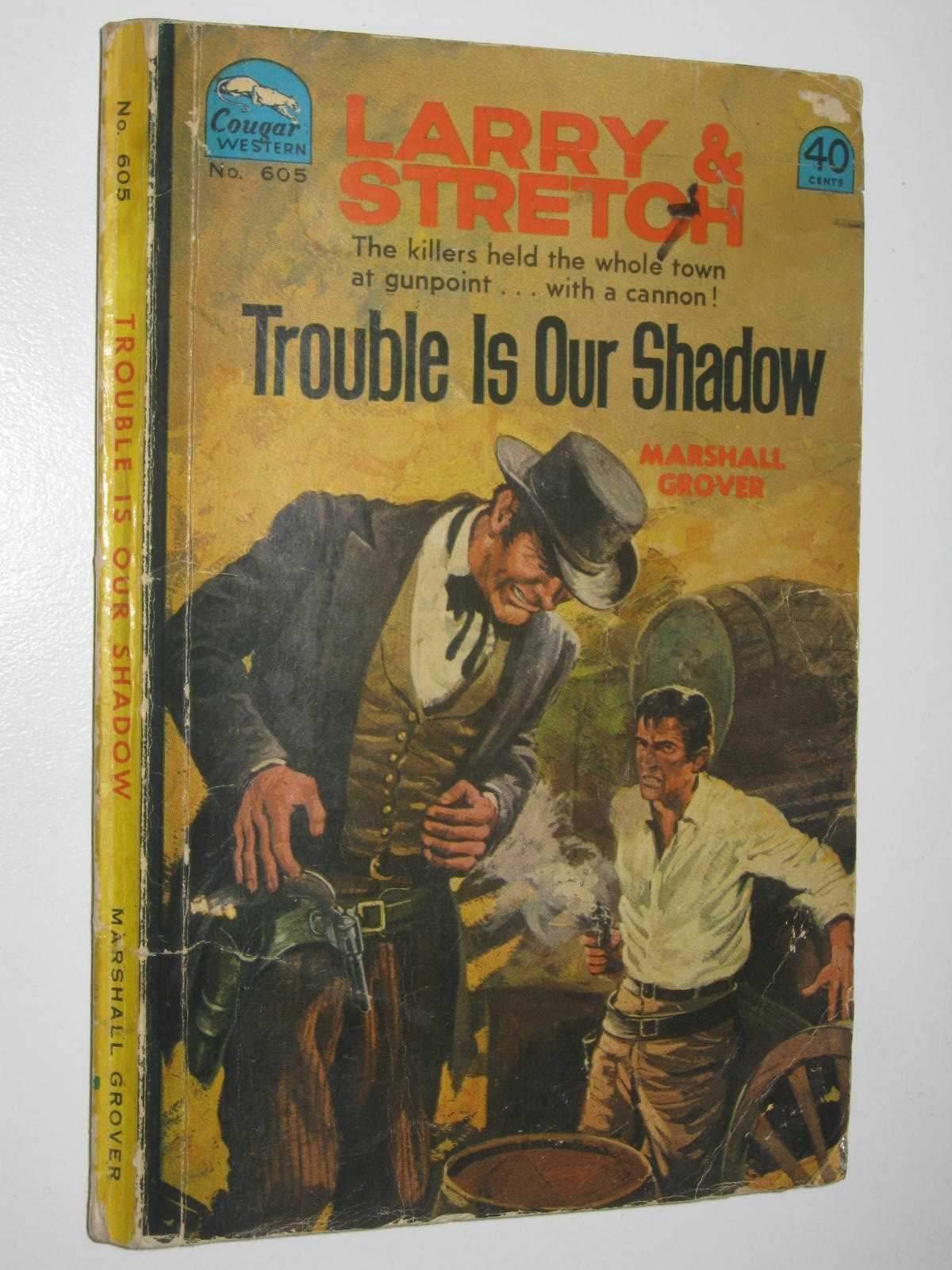 Image for Trouble is Our Shadow - Larry and Stretch [Cougar Western] Series #605