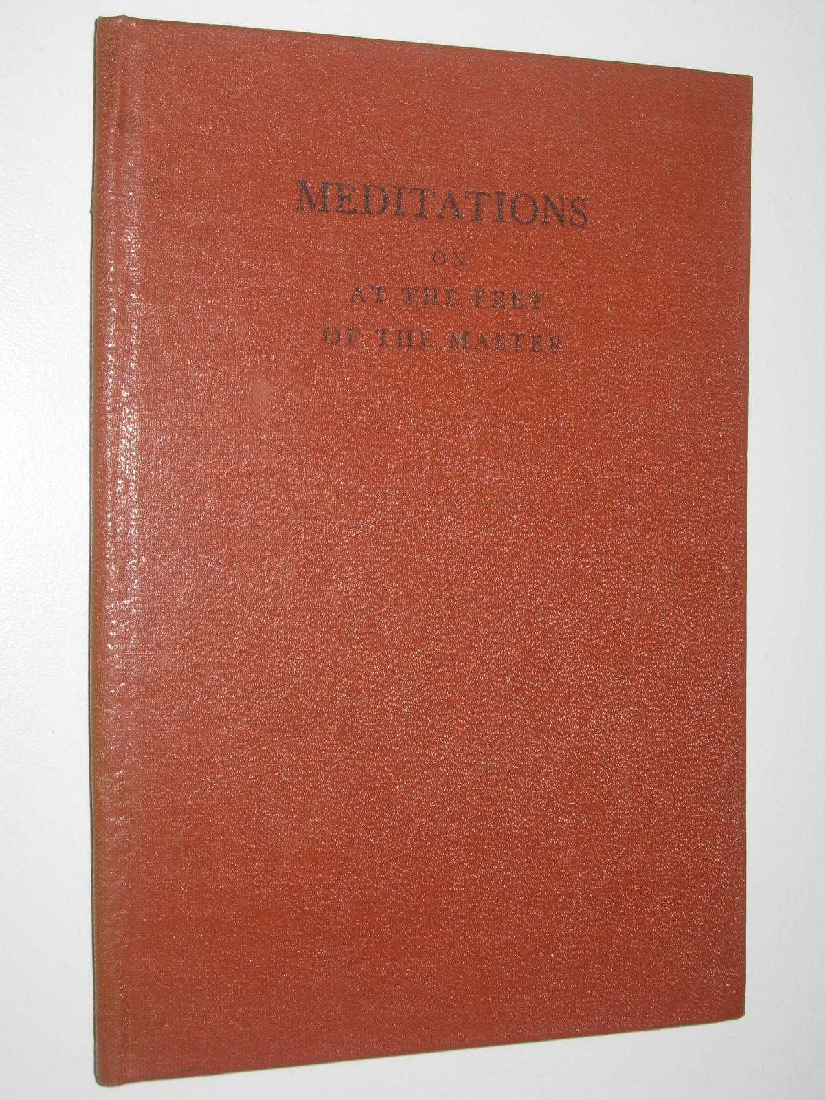 Image for Meditations Being Selections From On At The Feet Of The Master