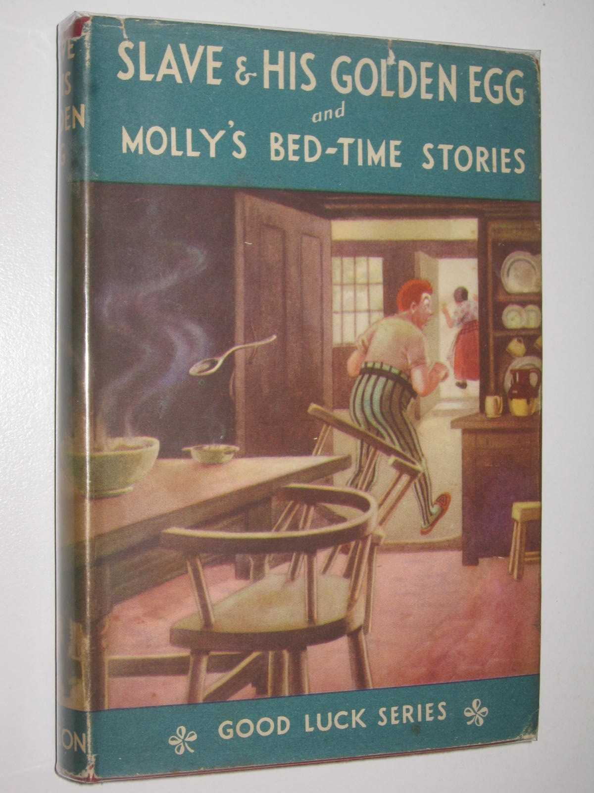 Image for Slave and His Golden Egg + Molly's Bed-Time Stories - Good Luck Series #6