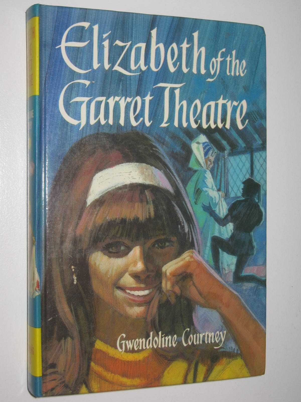 Image for Elizabeth of the Garret Theatre