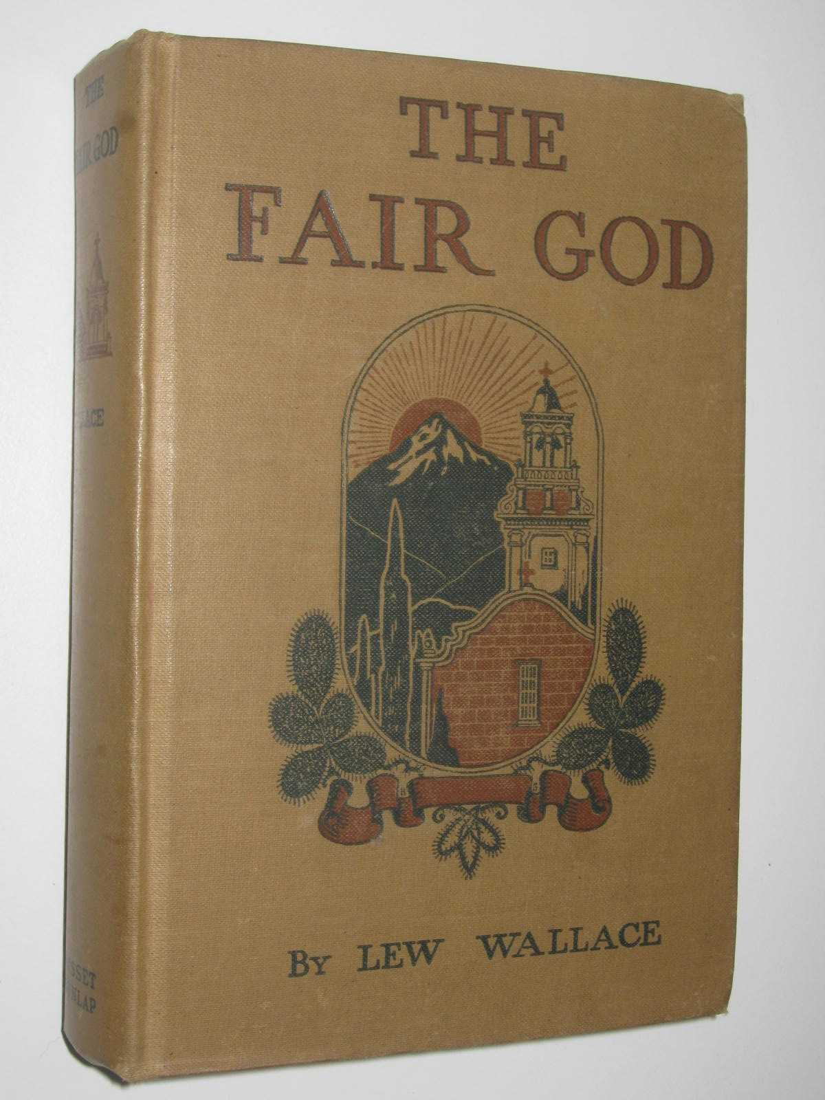Image for The Fair God or, the Last of the 'Tzins : A Tale of the Conquest of Mexico