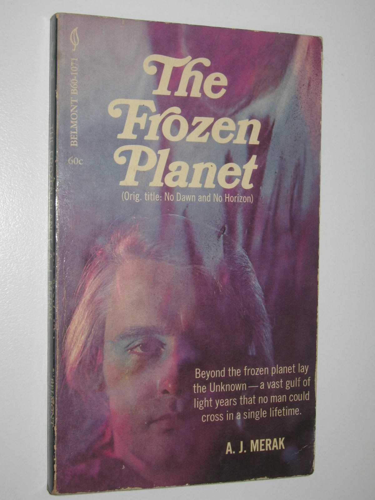 Image for The Frozen Planet : Original title: No Dawn and No Tomorrow