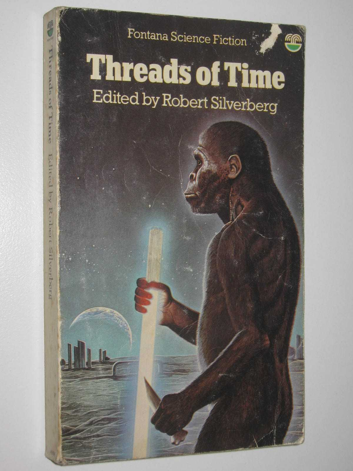 Image for Threads of Time : Three Original Novellas of Science Fiction by Gregory Benford, Clifford D. Simak and Norman Spinrad
