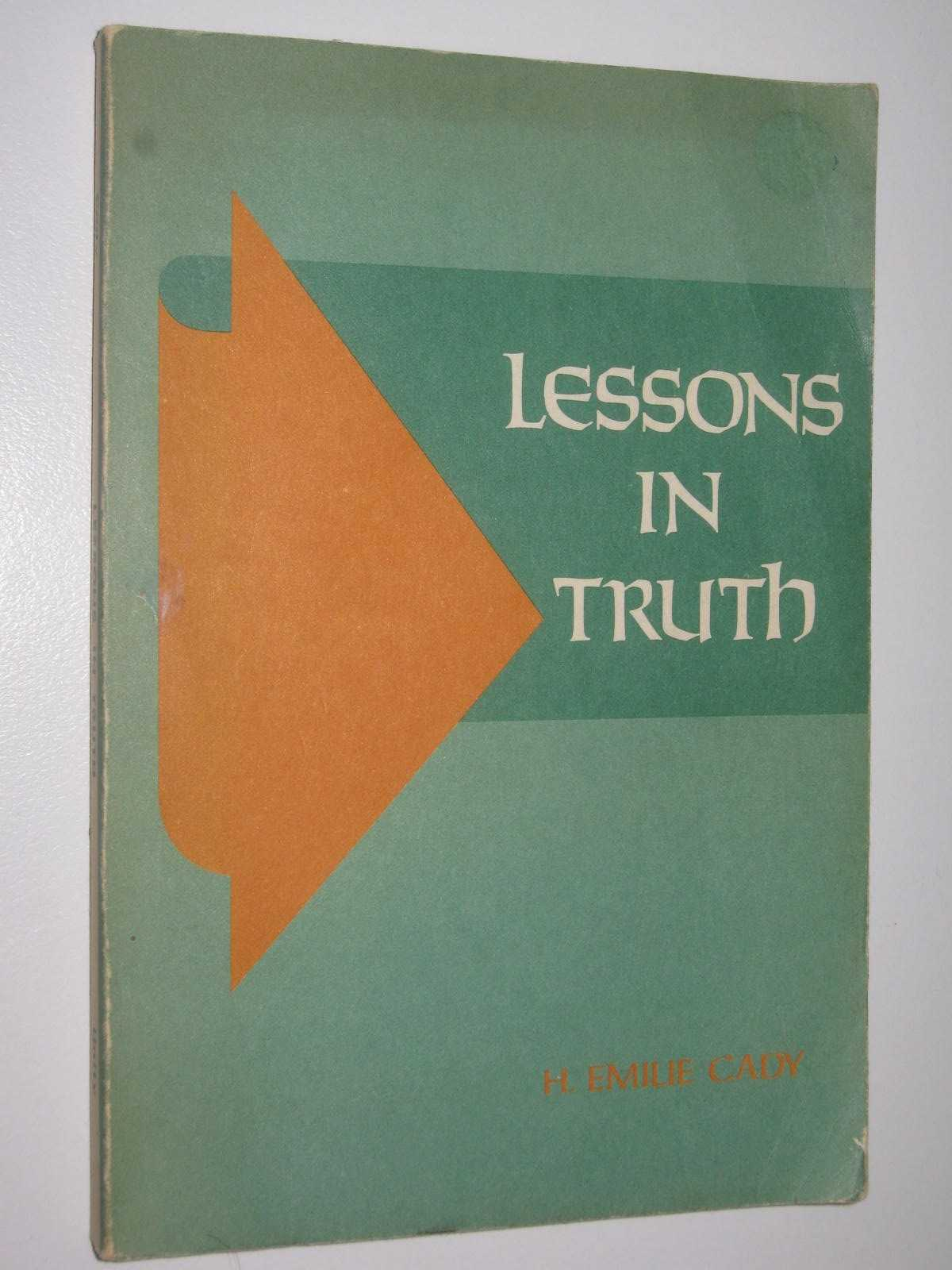 Image for Lessons in Truth : A Course of Twelve Lessons in Practical Christianity