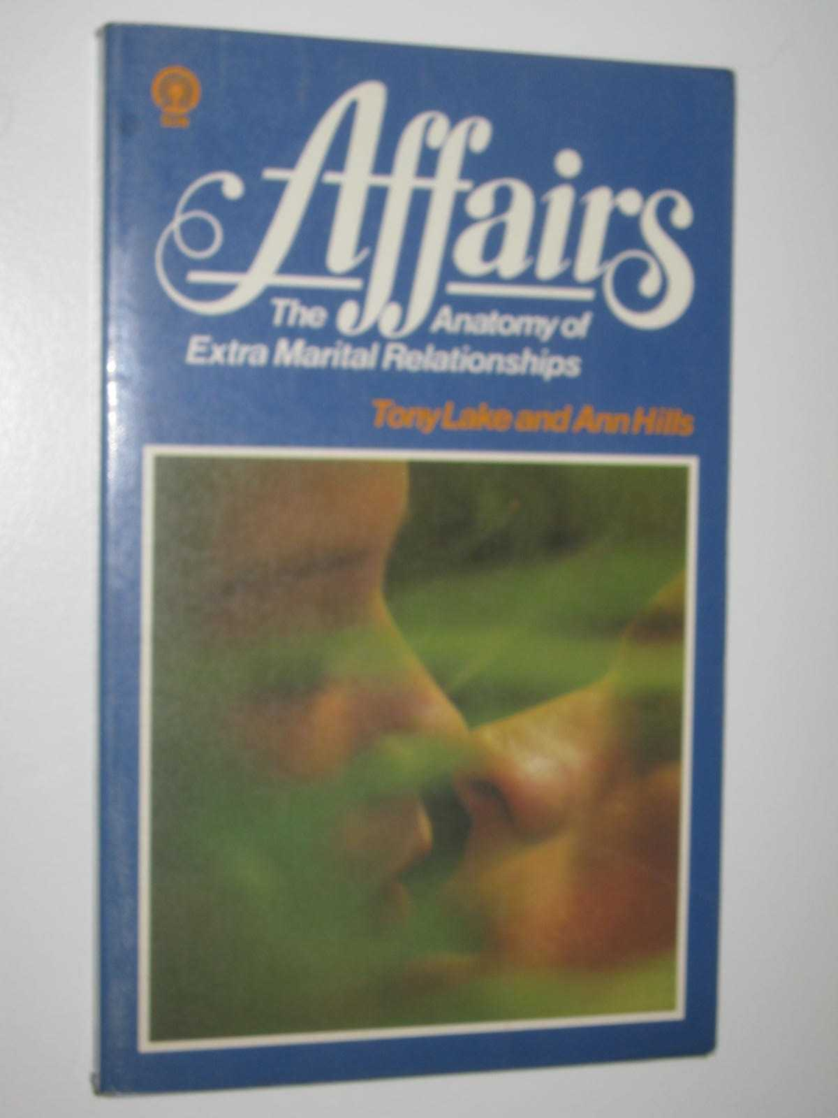 Image for Affairs : The Anatomy of Extra Marital Relationships
