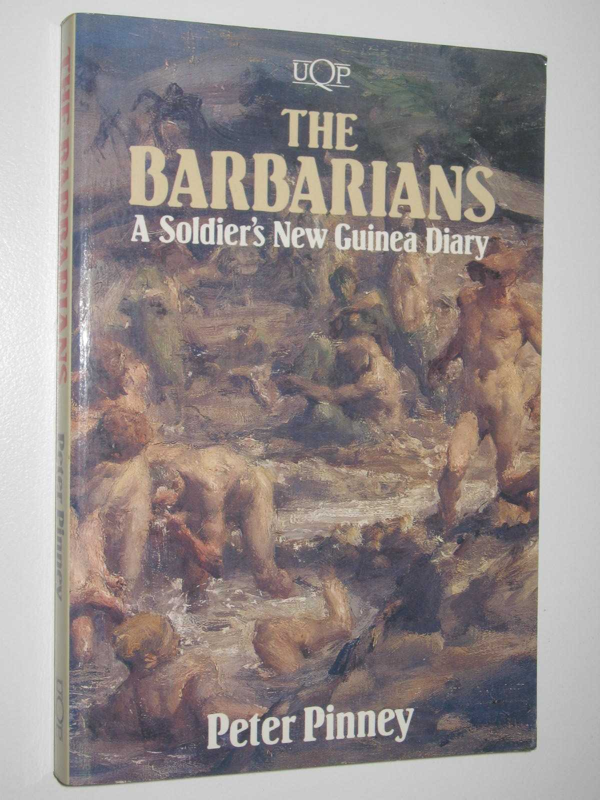 Image for The Barbarians : A Soldier's New Guinea Diary
