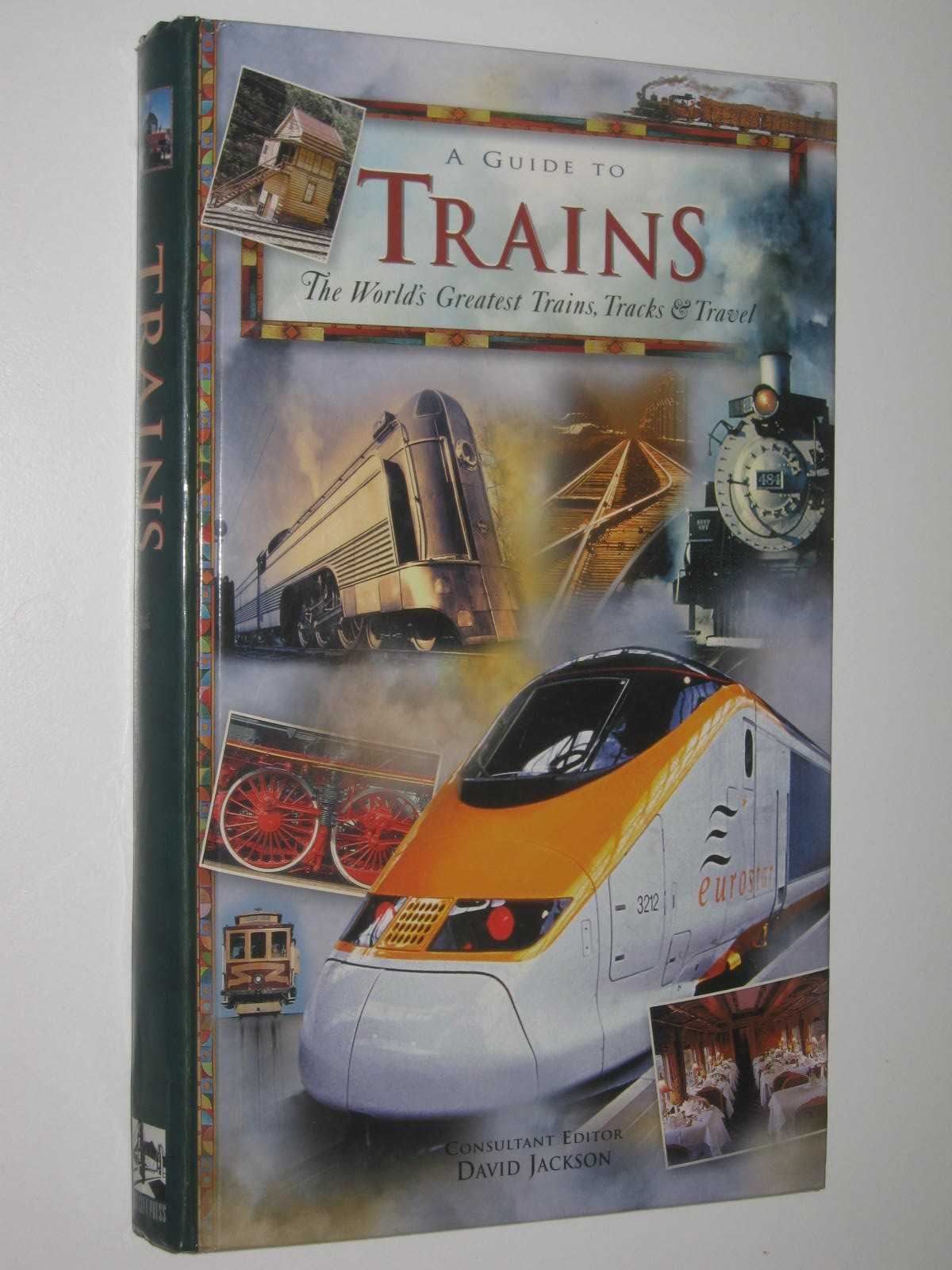 Image for A Guide to Trains : The World's Greatest Trains, Tracks and Travel