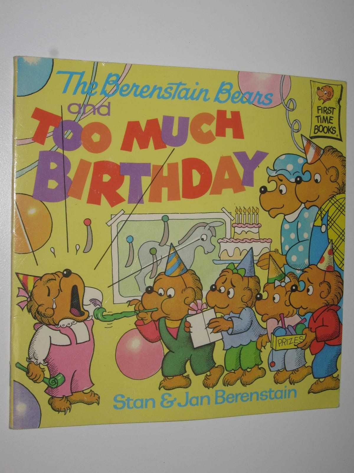 Image for The Berenstain Bears and Too Much Birthday - First Time Books
