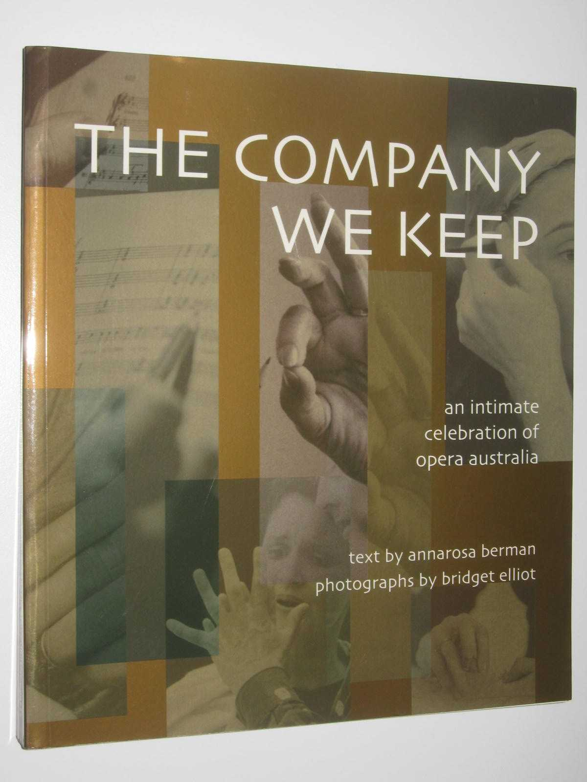 Image for The Company We Keep : An Intimate Celebration of Opera in Australia