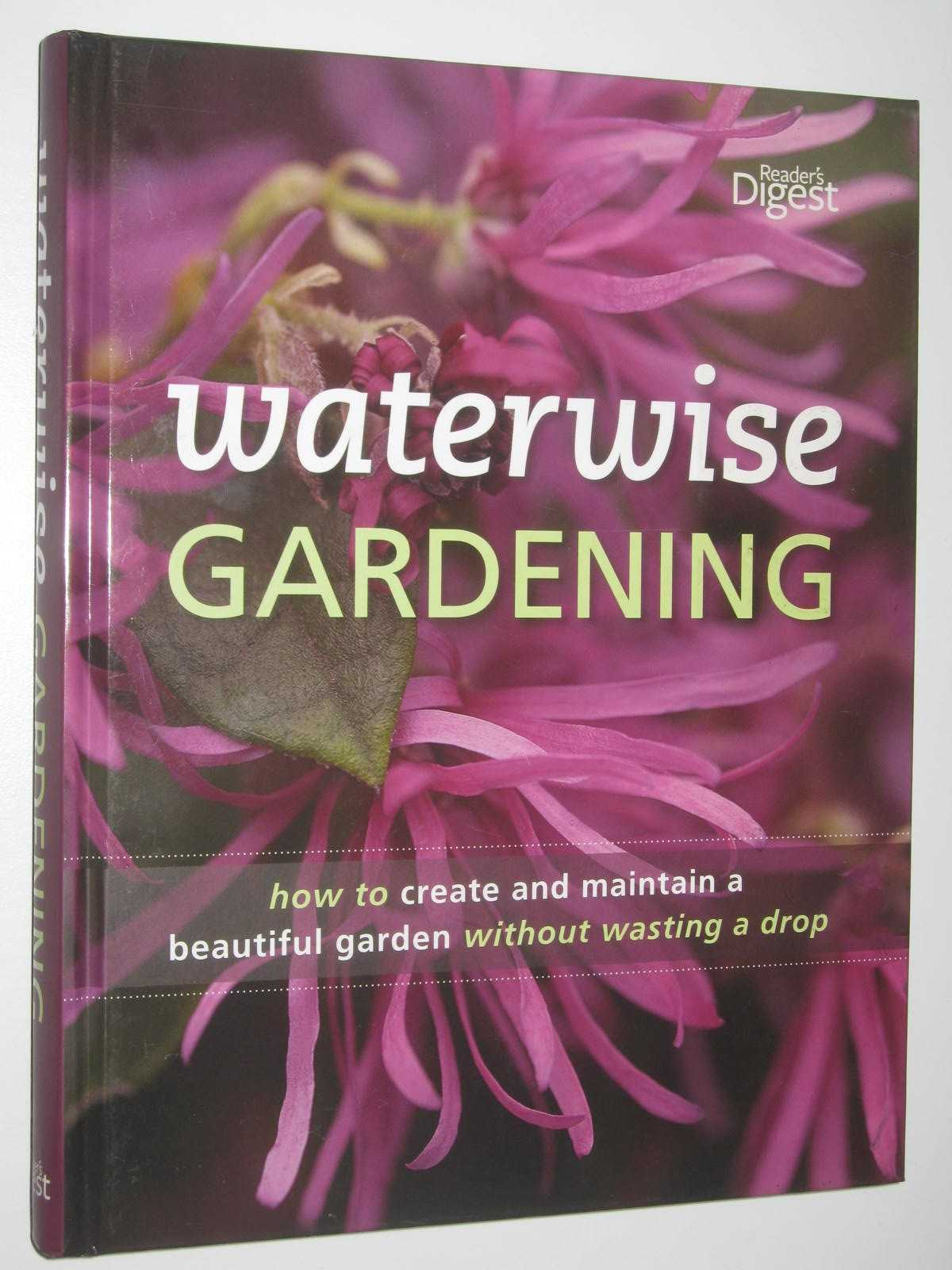 Image for Waterwise Gardening : How to Create and Maintain a Beautiful Garden without Wasting a Drop
