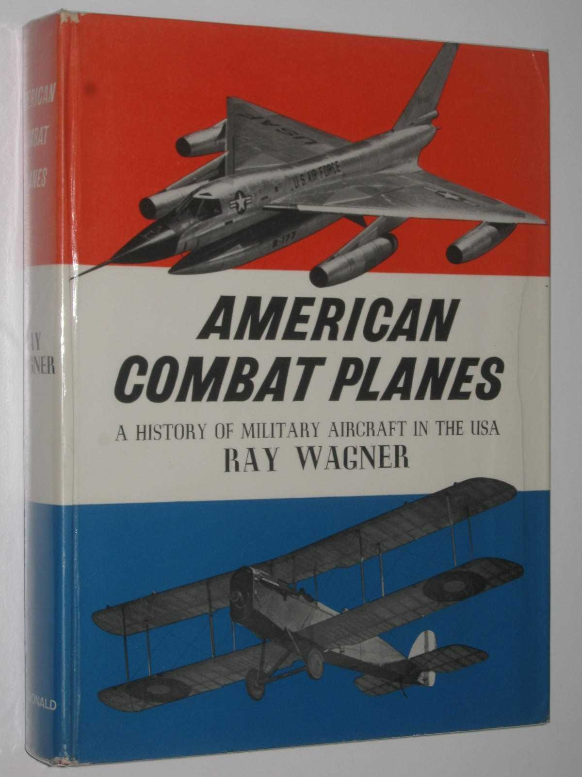 Image for American Combat Planes : A History of Military Aircraft in the USA