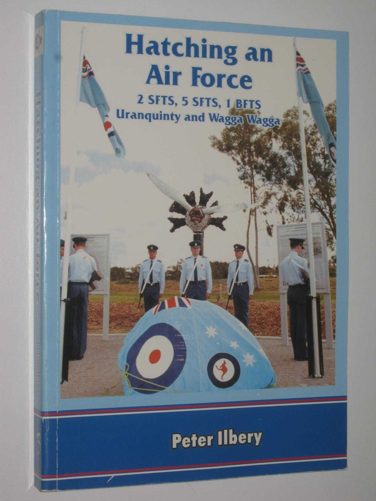 Image for Hatching an Airforce : 2 SFTS, 5 SFTS, 1 BFTS Uranquinty and Wagga Wagga