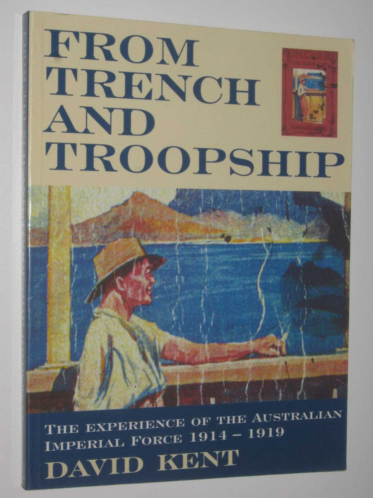 Image for From Trench and Troopship : The Experience of the Australian Imperial Force, 1914-1919