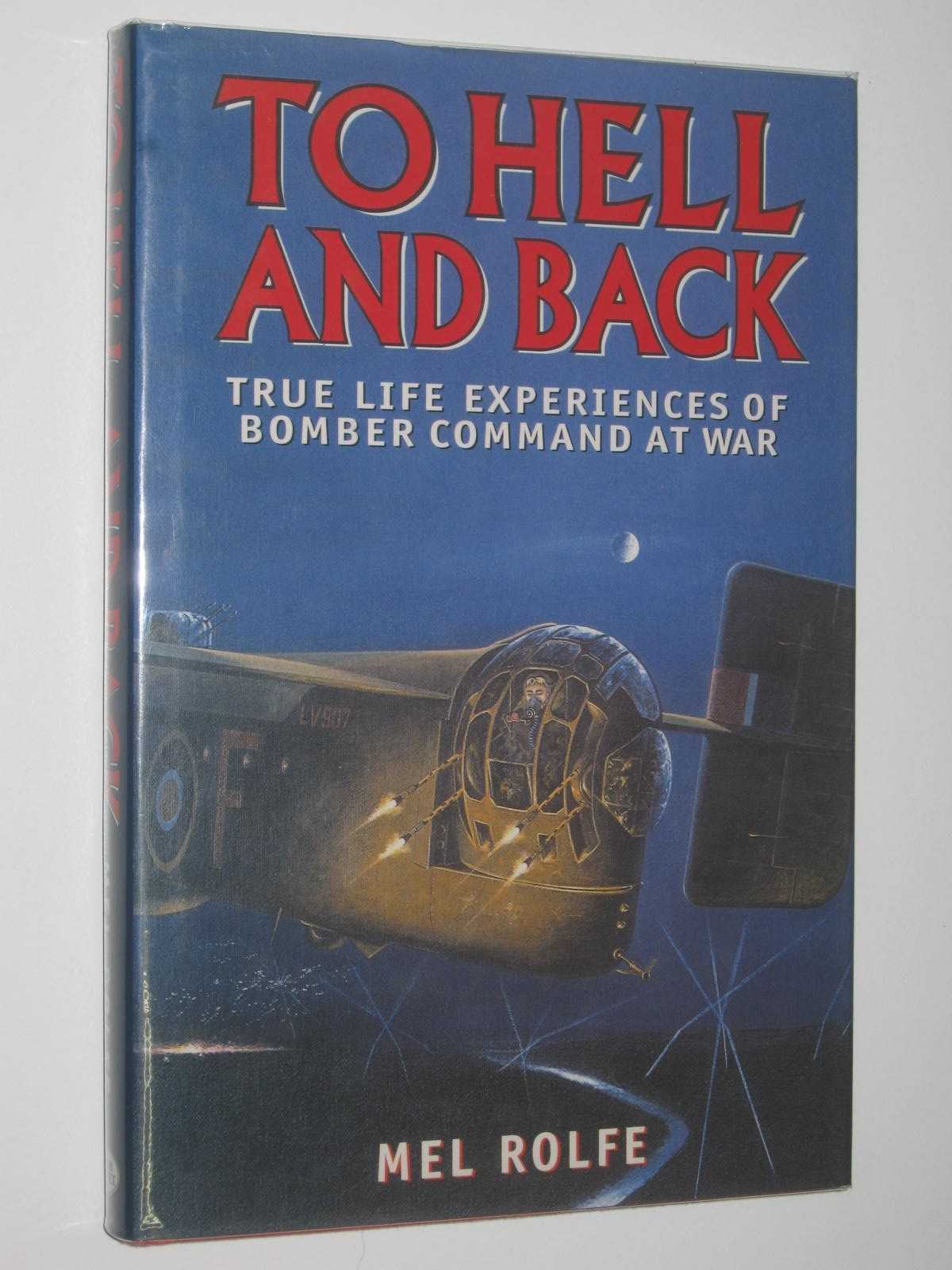 Image for To Hell and Back : True Life Experiences of Bomber Command at War