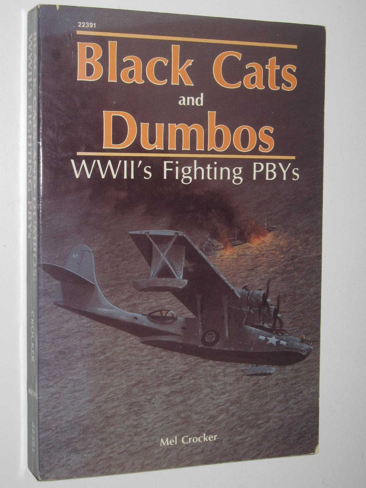 Image for Black Cats and Dumbos : WWII's Fighting PBYs