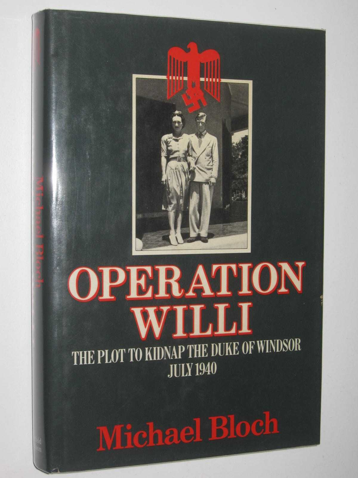 Image for Operation Willi : The Plot to Kidnap the Duke of Windsor July 1940
