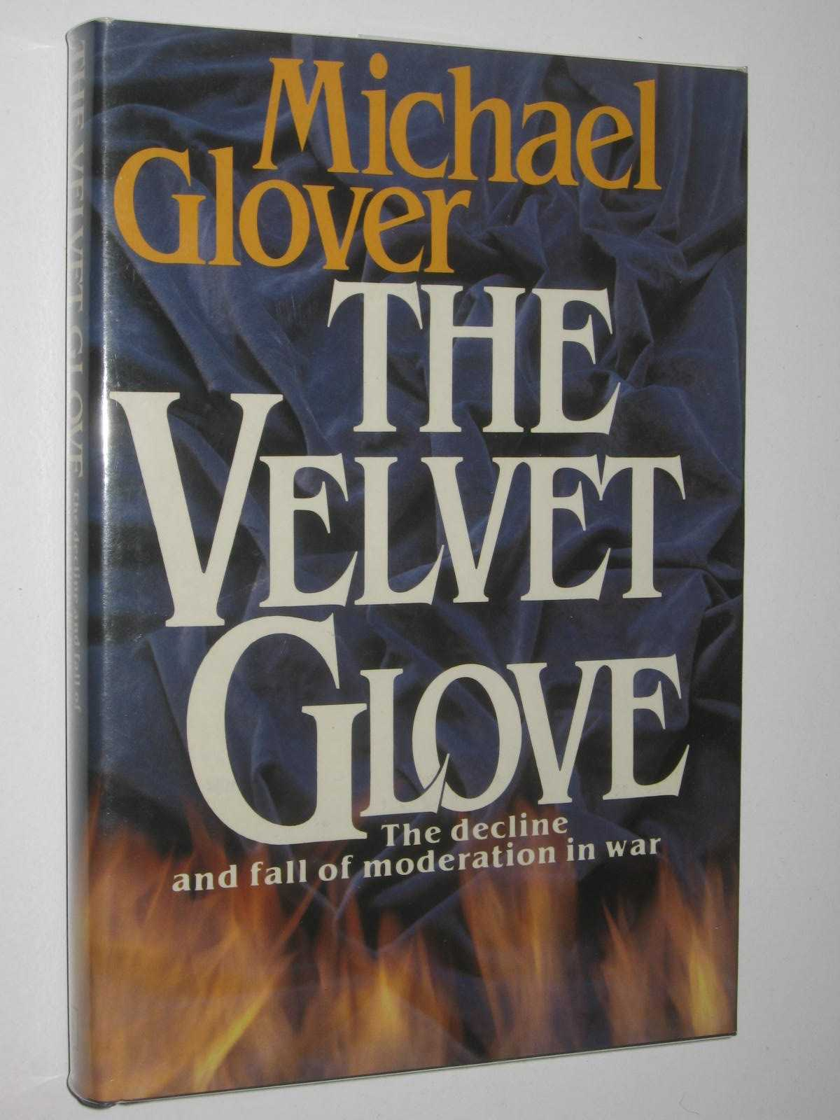 Image for The Velvet Glove : The Decline and Fall of Moderation in War