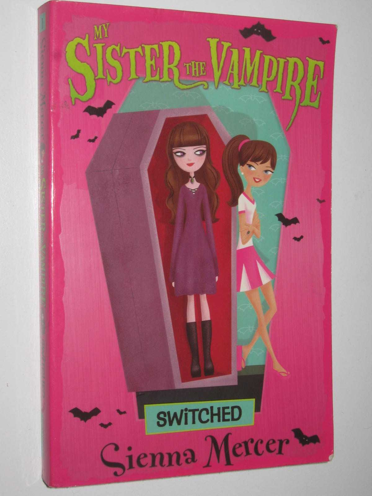 Image for Switched - My Sister the Vampire Series #1