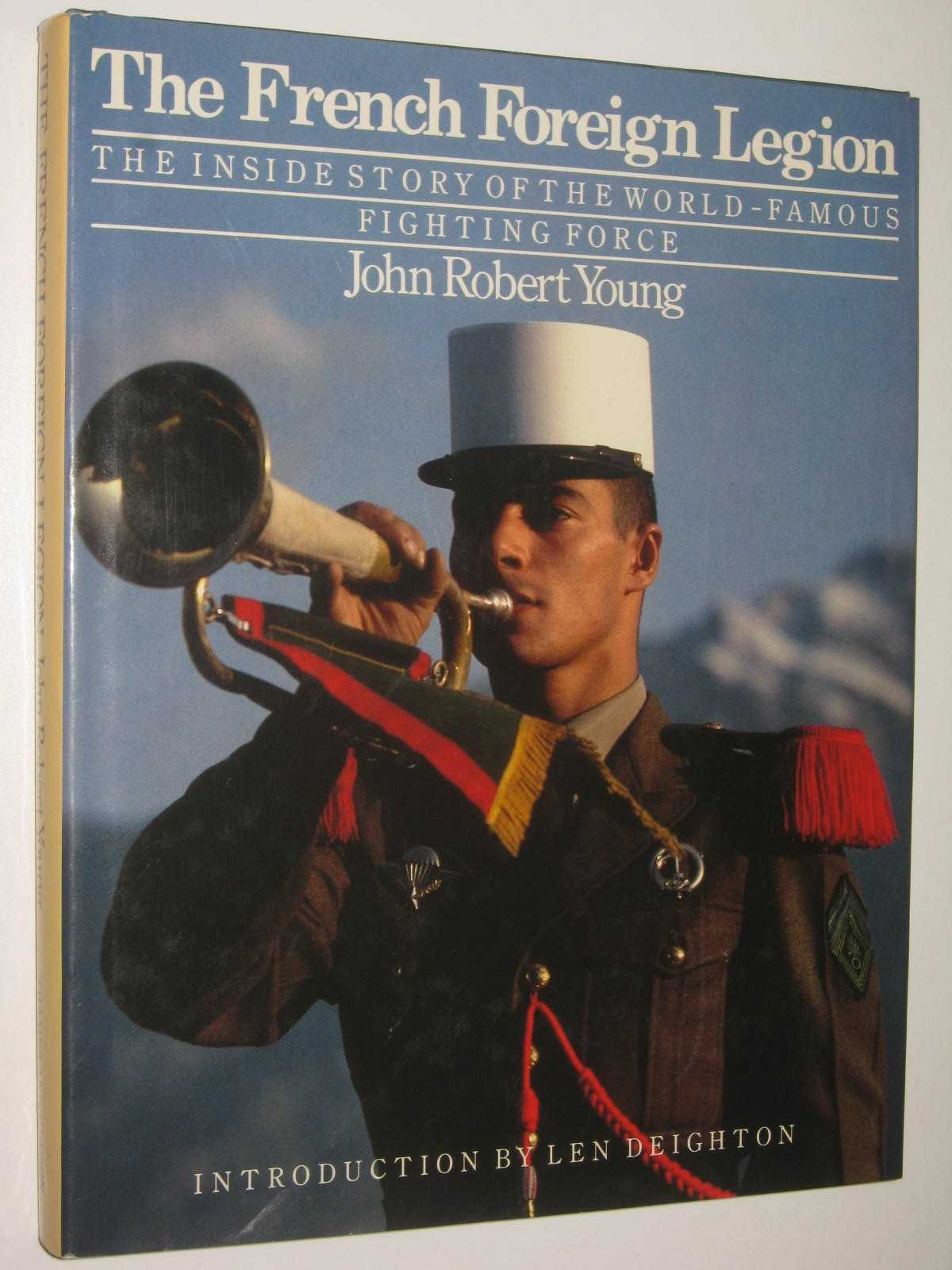 Image for The French Foreign Legion : The Inside Story of the World-Famous Fighting Force