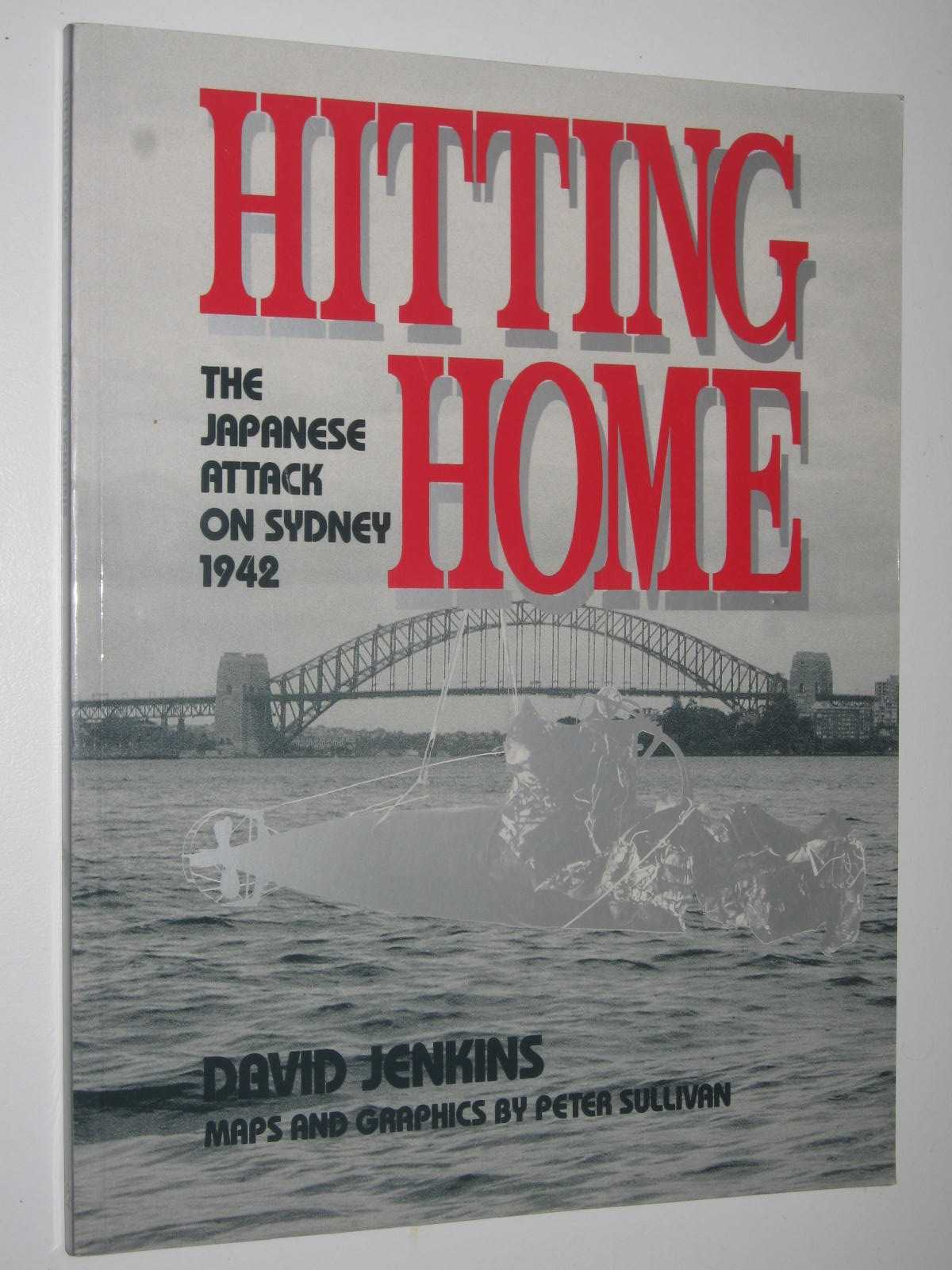Image for Hitting Home : The Japanese Attack on Sydney 1942