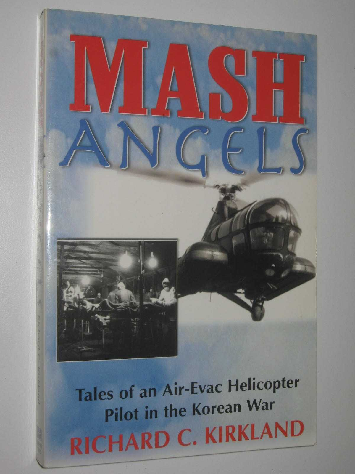 Image for MASH Angels : Tales of an Air-Evac Helicopter Pilot in the Korean War