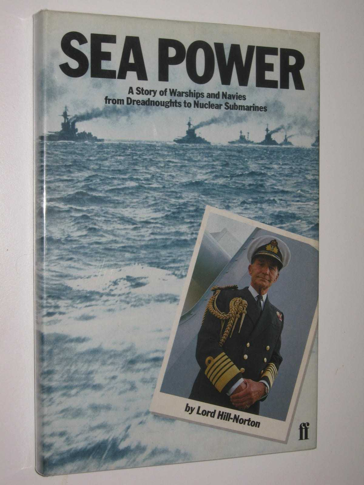 Image for Sea Power : A Story of Warships and Navies from Dreadnoughts to Nuclear Submarines