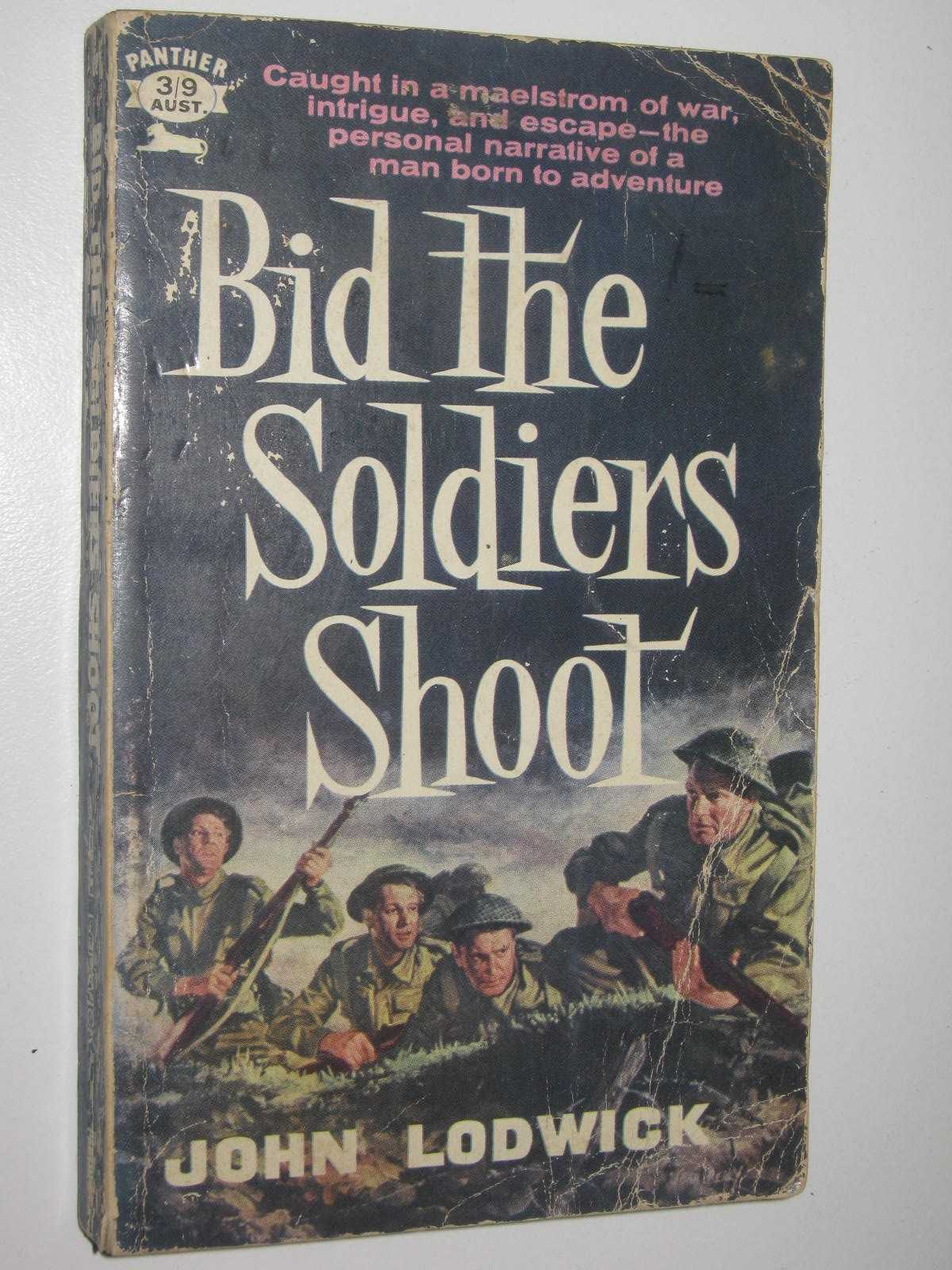 Image for Bid the Soldiers Shoot